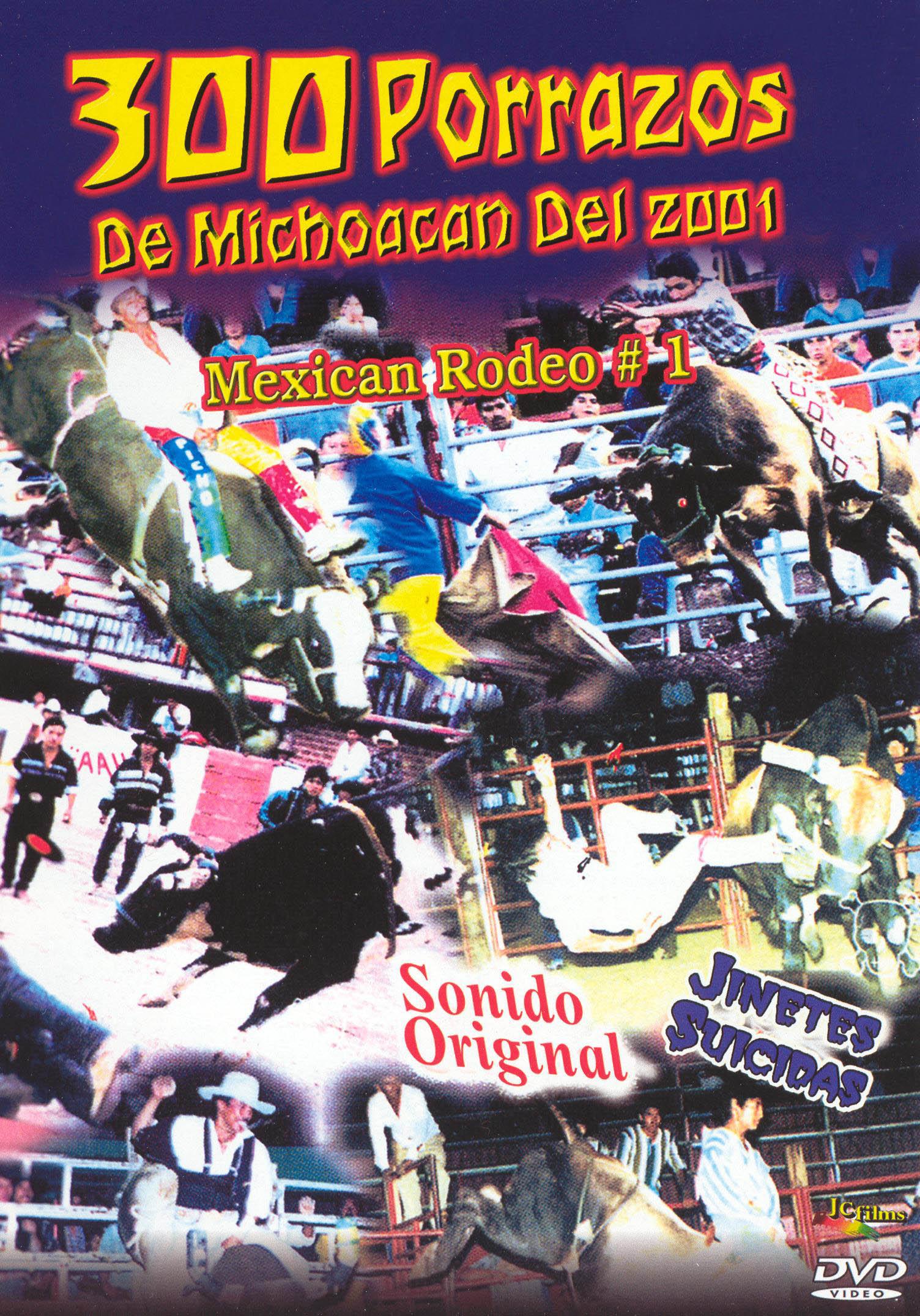 300 Porrazos de Michoacan del 2001: Mexican Rodeo #1