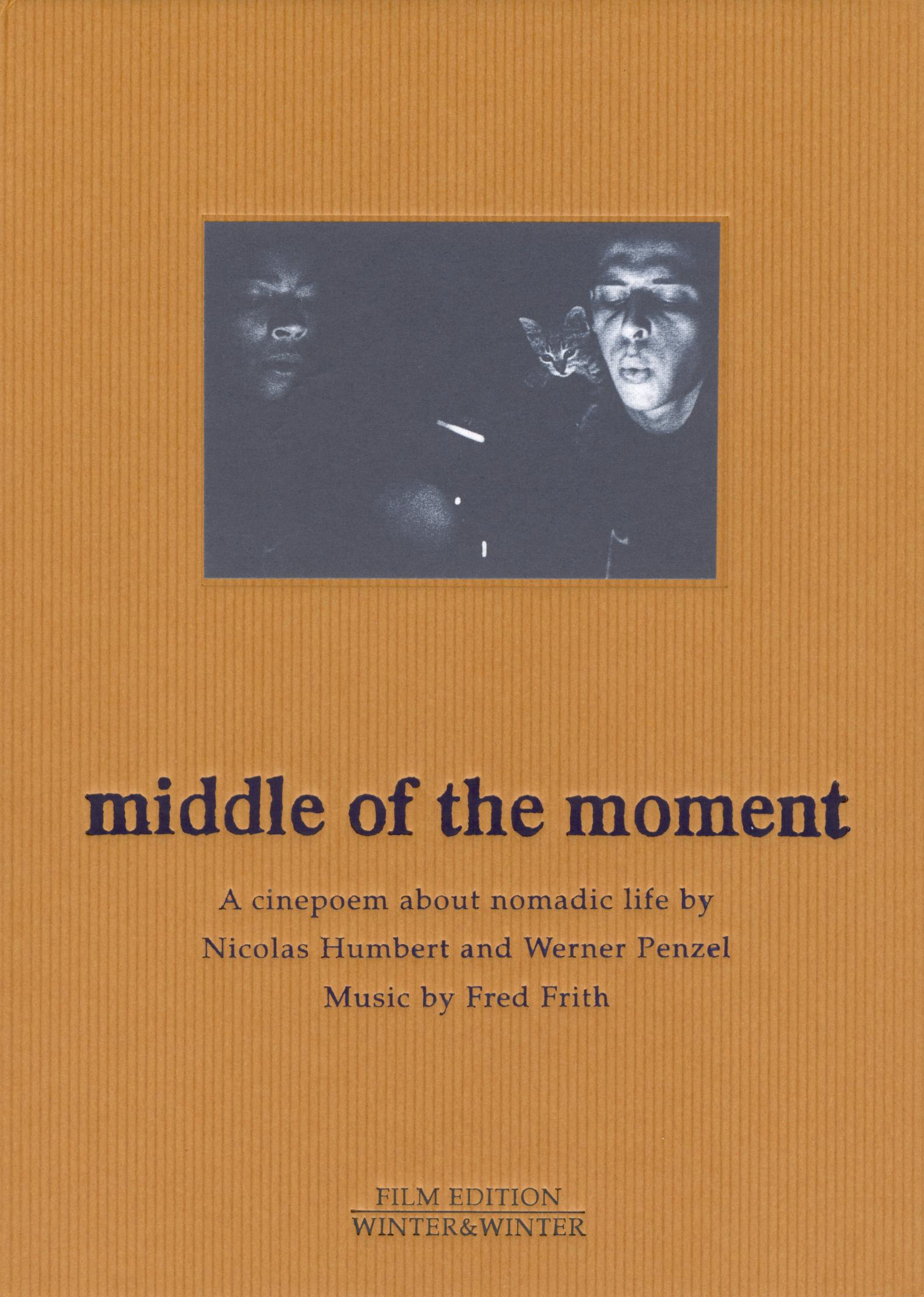 Fred Frith, Nicolas Humbert And Werner Penzel: Middle of the Moment