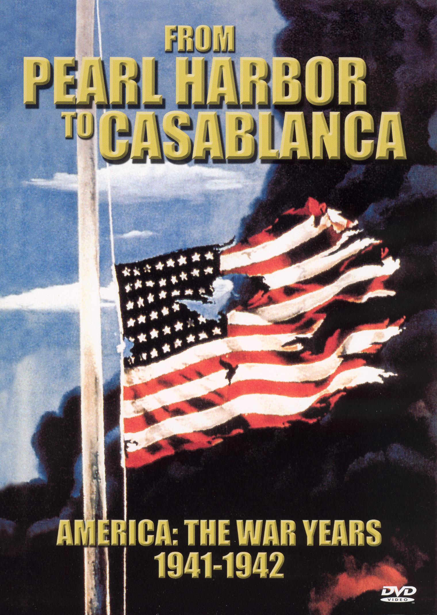America: The War Years, 1941-1942 - From Pearl Harbor to Casablanca