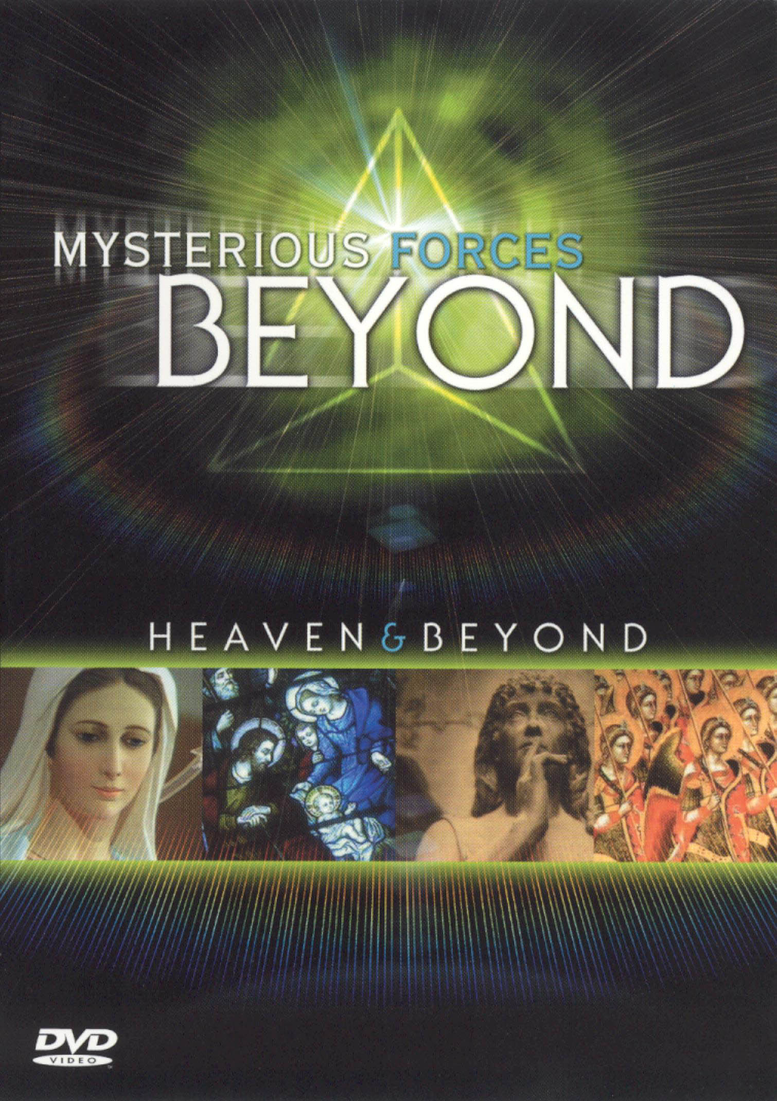 Mysterious Forces Beyond: Heaven and Beyond