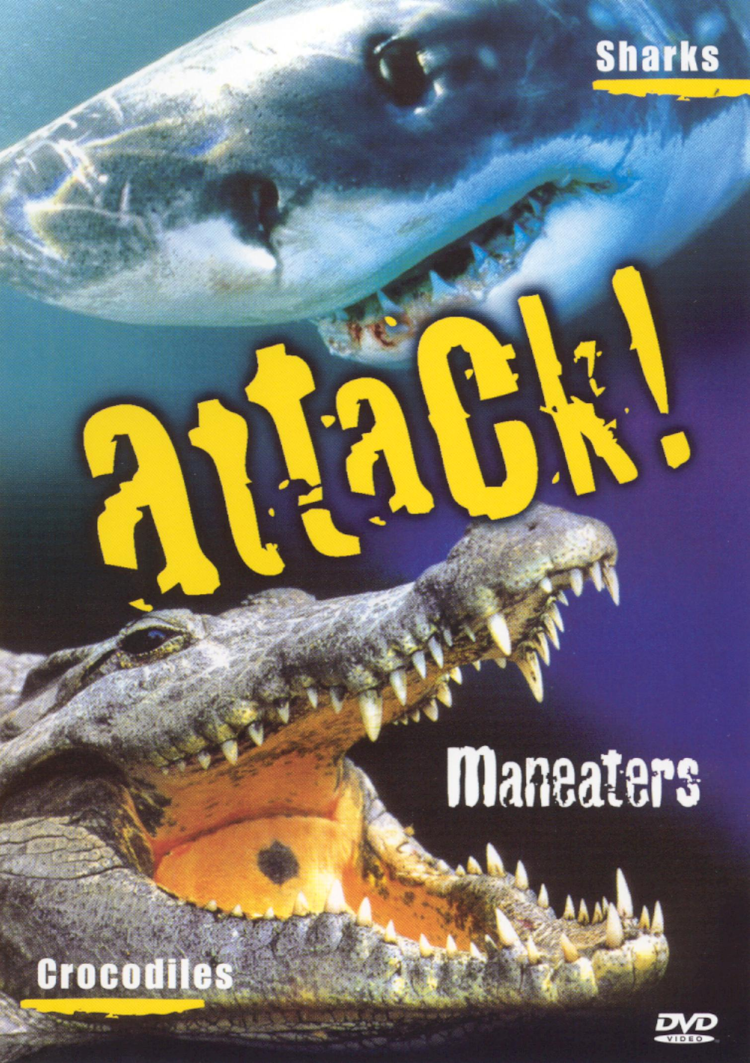 Attack! Maneaters & Mankillers: Sharks & Crocodiles