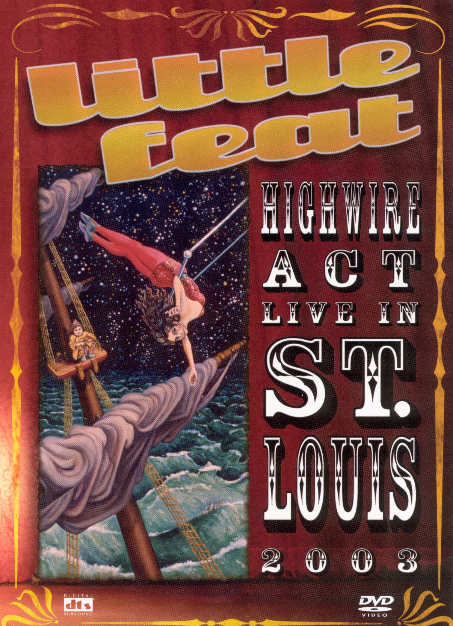 Little Feat: Highwire Act Live in St. Louis 2003