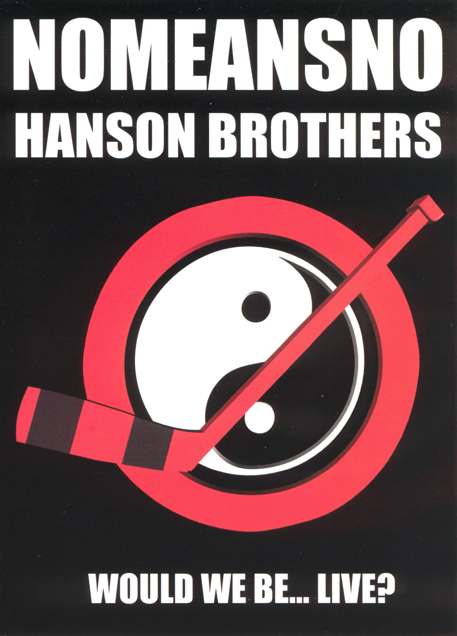 Nomeansno/The Hanson Brothers: Would We Be...Live?