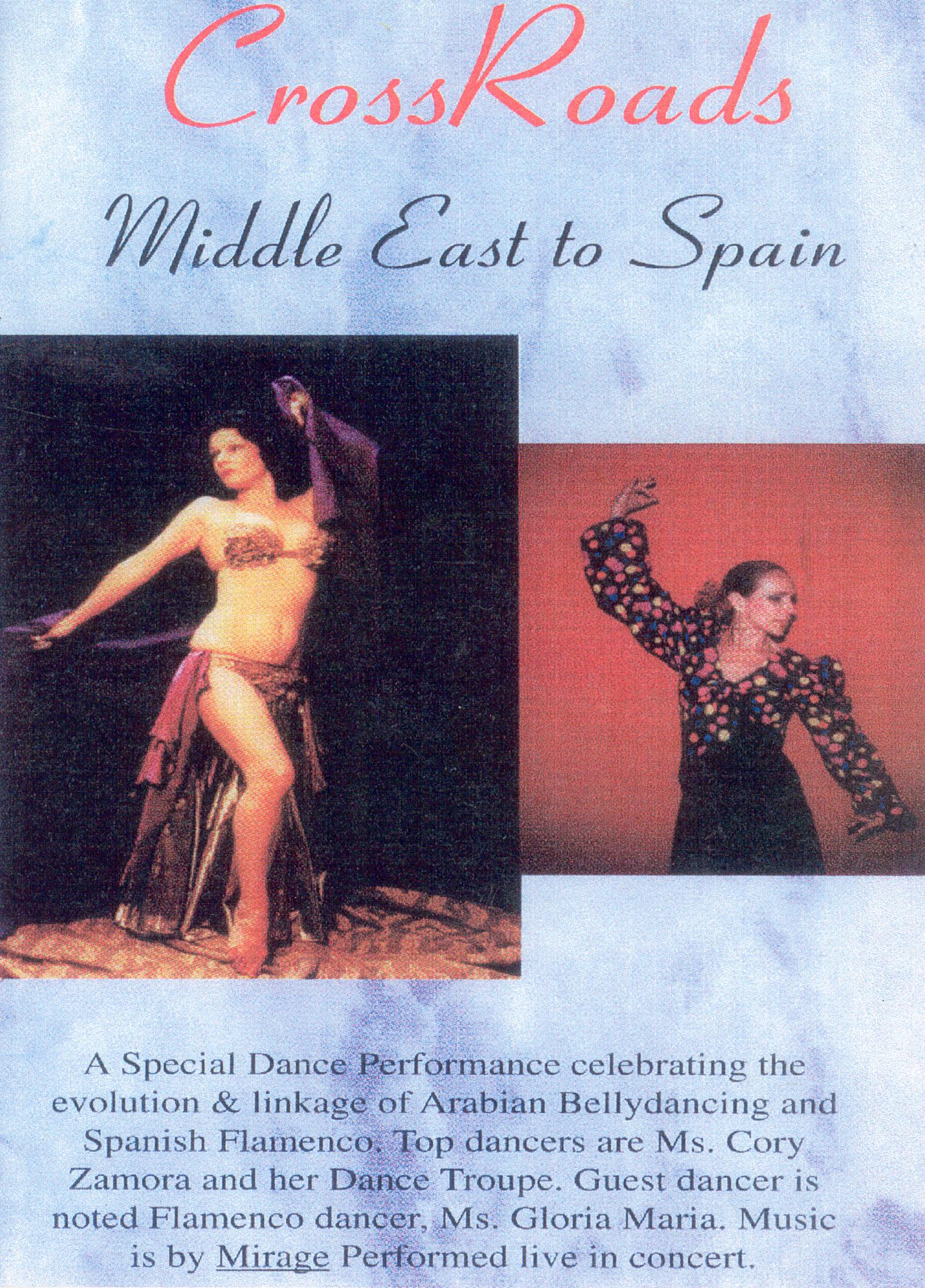 CrossRoads: Middle East to Spain - Flamenco Passion & Classical Bellydancing