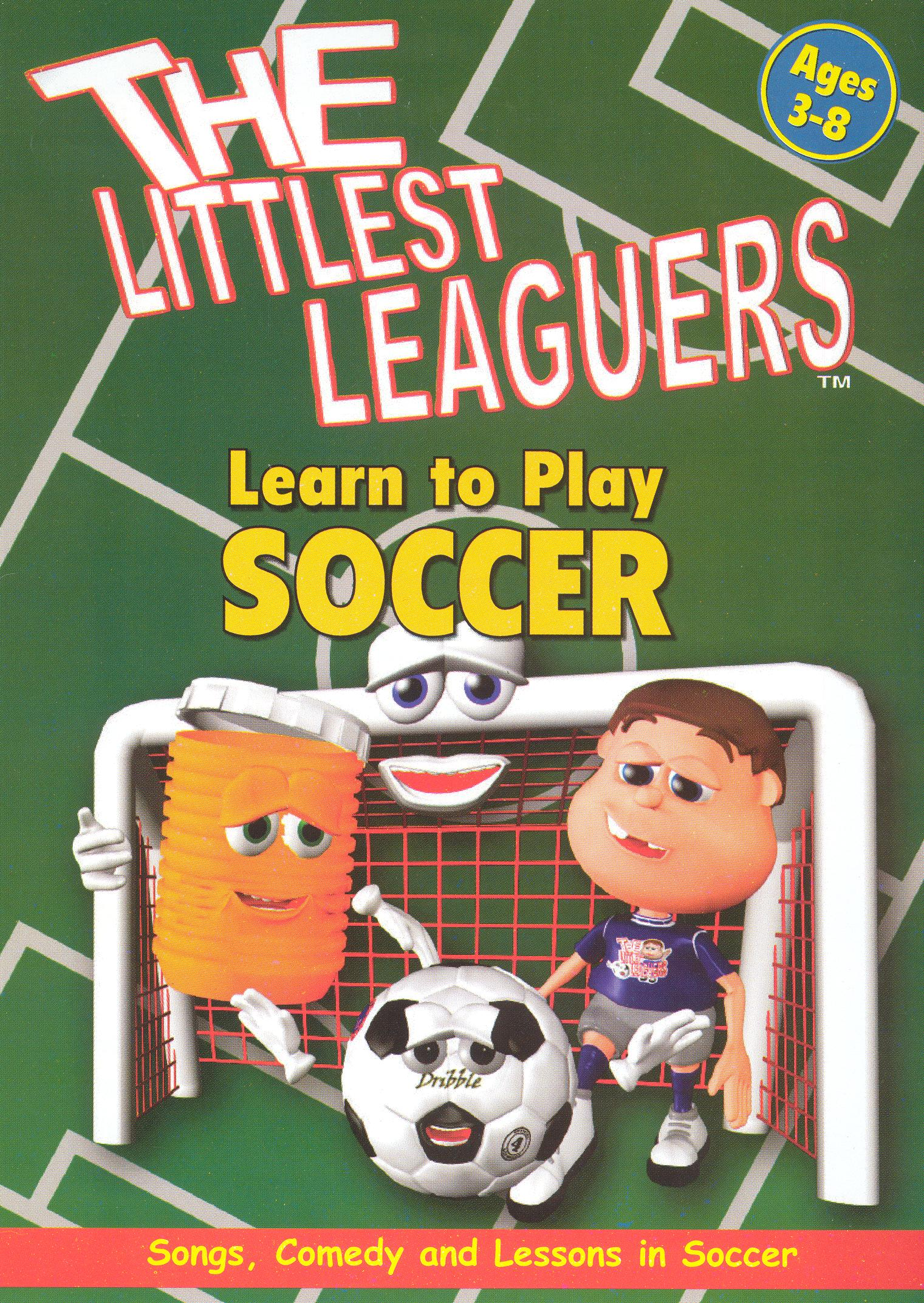 The Littlest Leaguers: Learn to Play Soccer