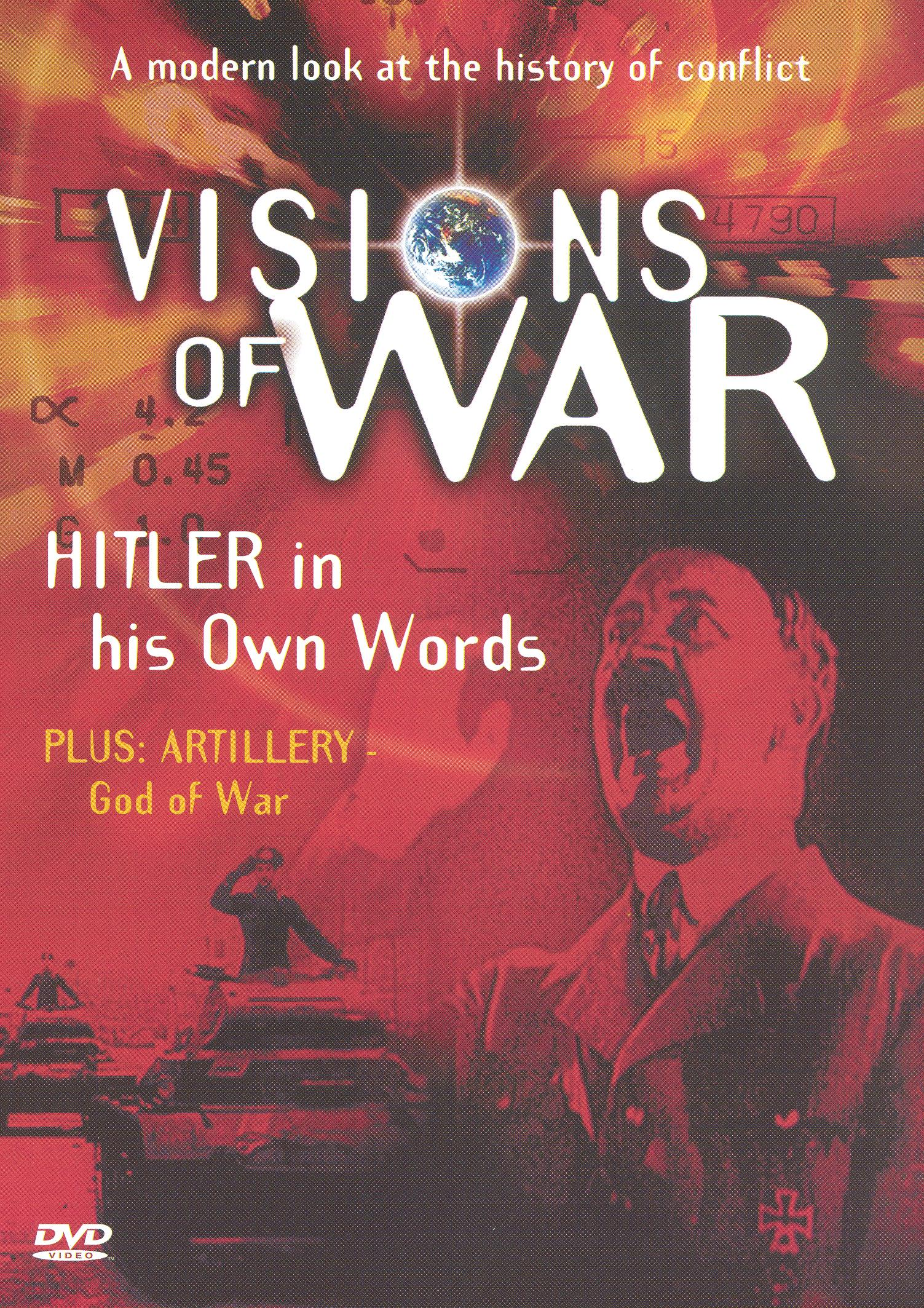 Visions of War: A Modern Look at the History of Conflict - Hitler in His Own Words