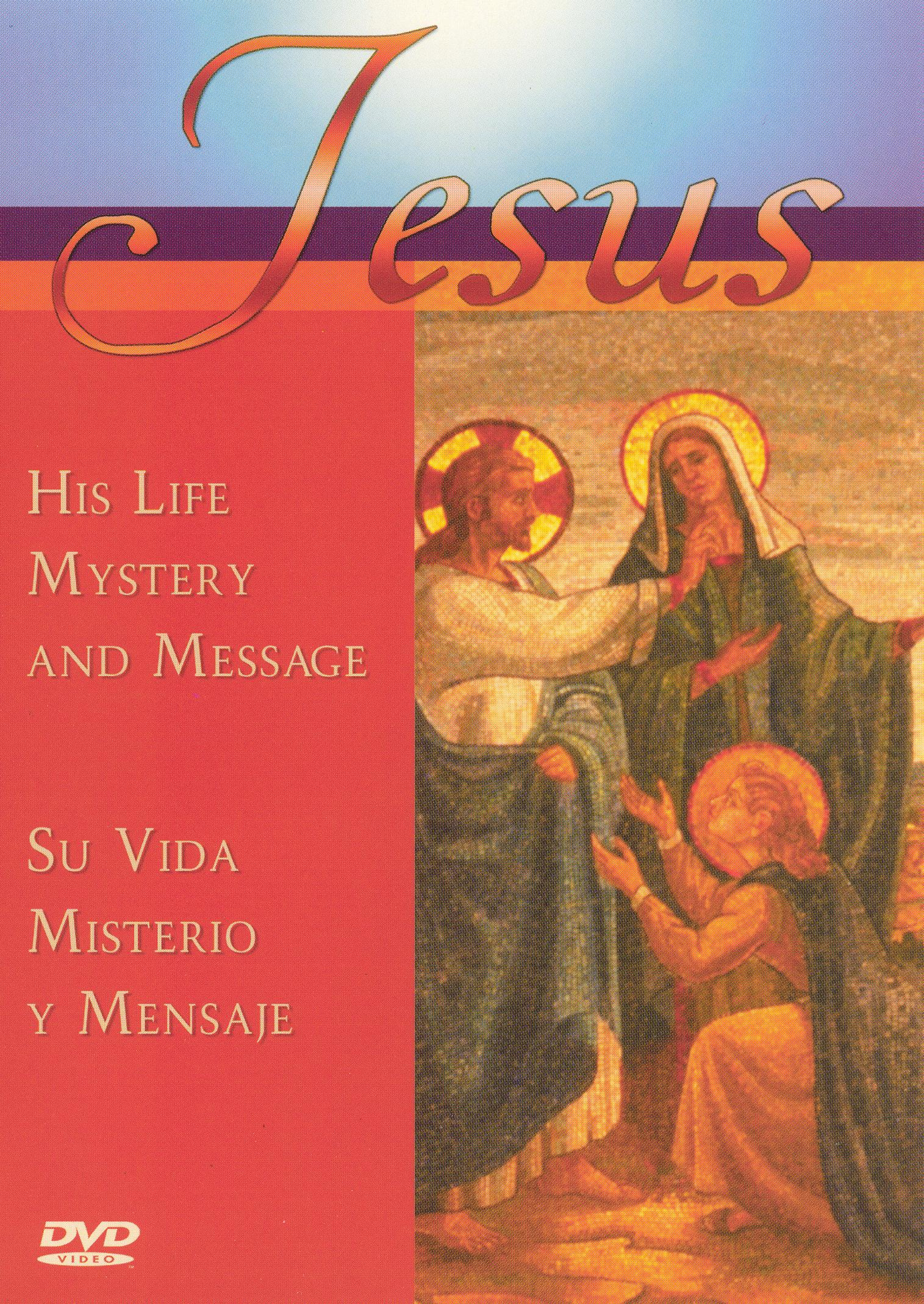Jesus: His Life, Mystery and Message