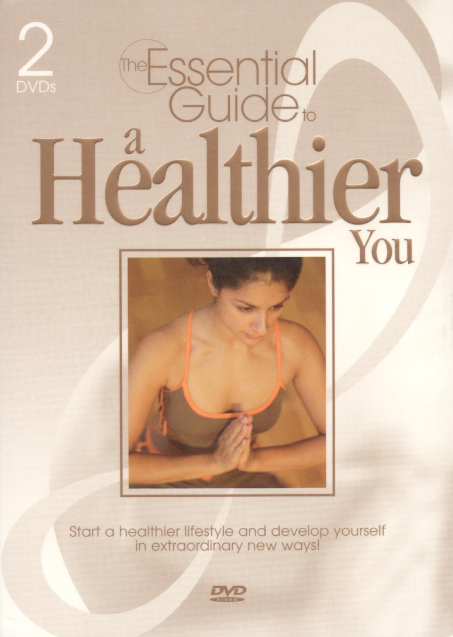 The Essential Guide to a Healthier You