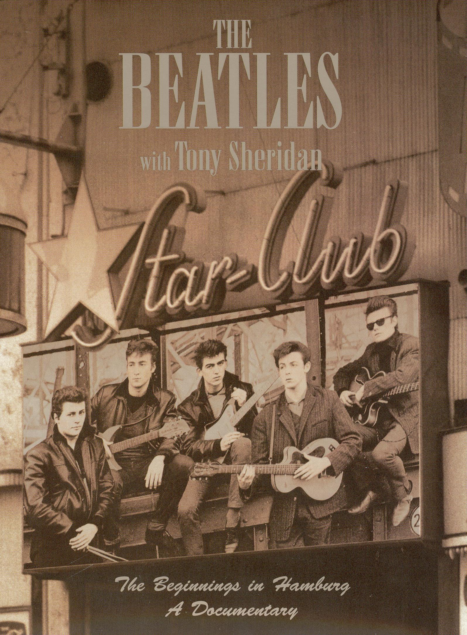The Beatles With Tony Sheridan: The Beginnings in Hamburg - A Documentary