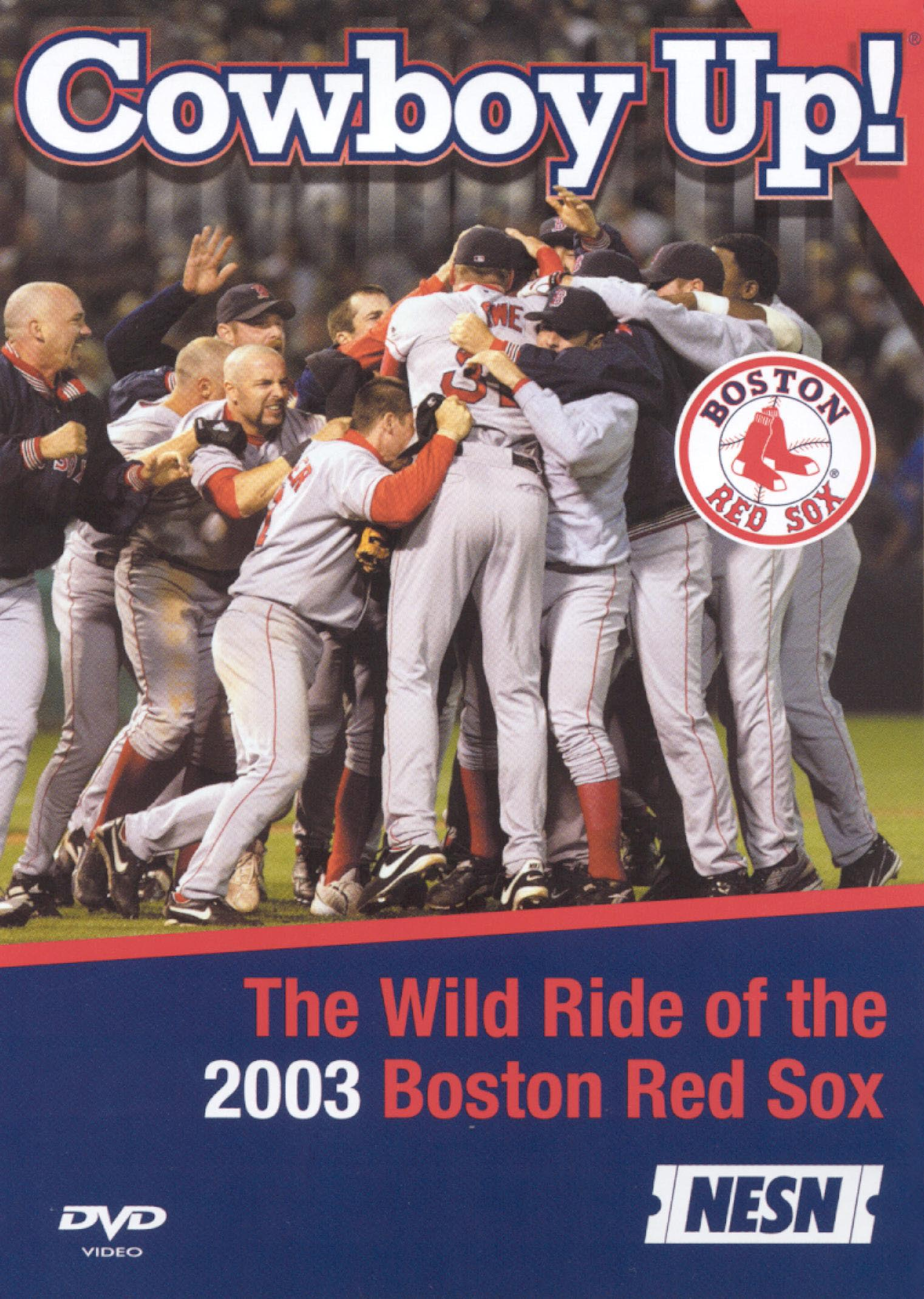 Cowboy Up! The Wild Ride of the 2003 Boston Red Sox