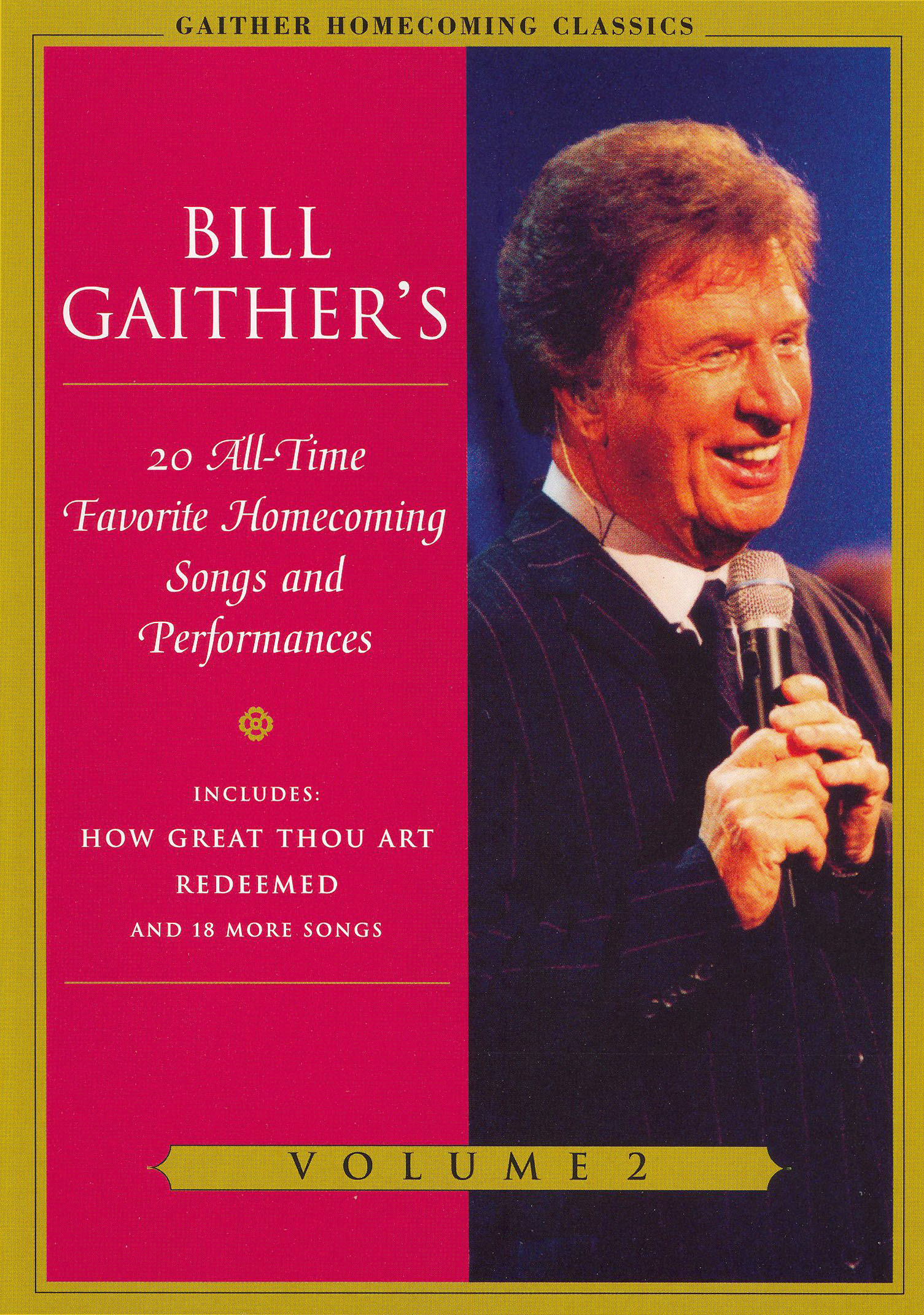 Bill and Gloria Gaither: Gaither Homecoming Classics, Vol. 2