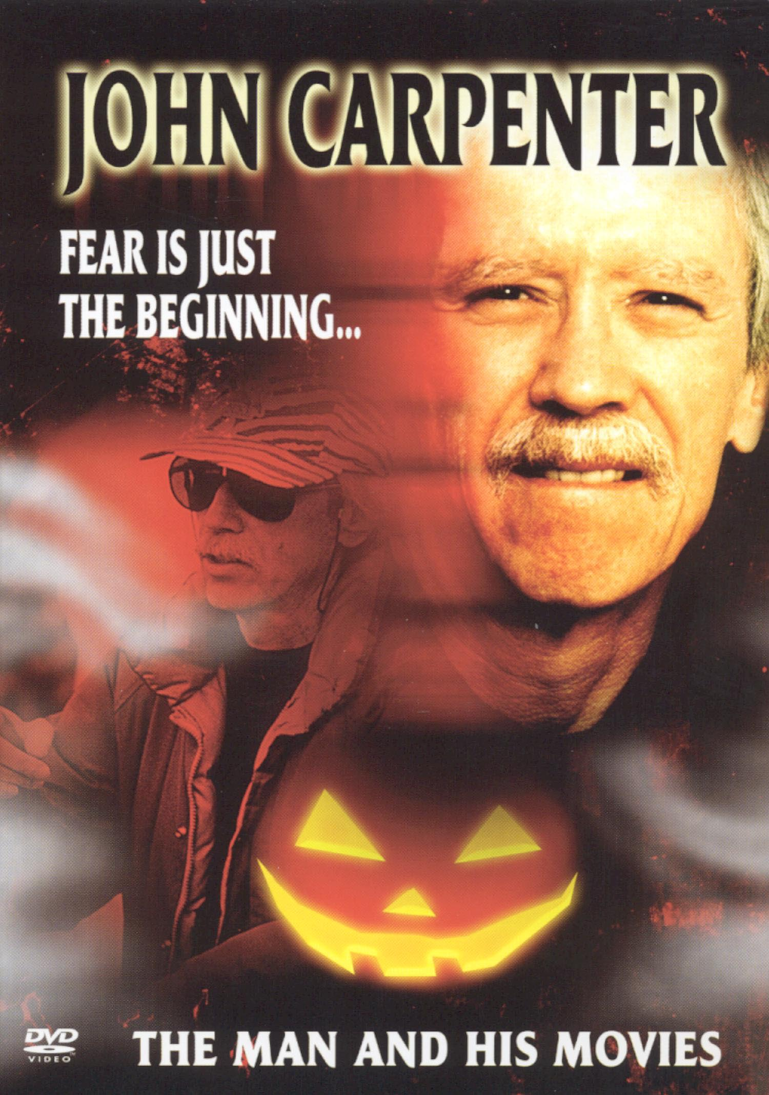 John Carpenter: Fear Is Just the Beginning... The Man and His Movies