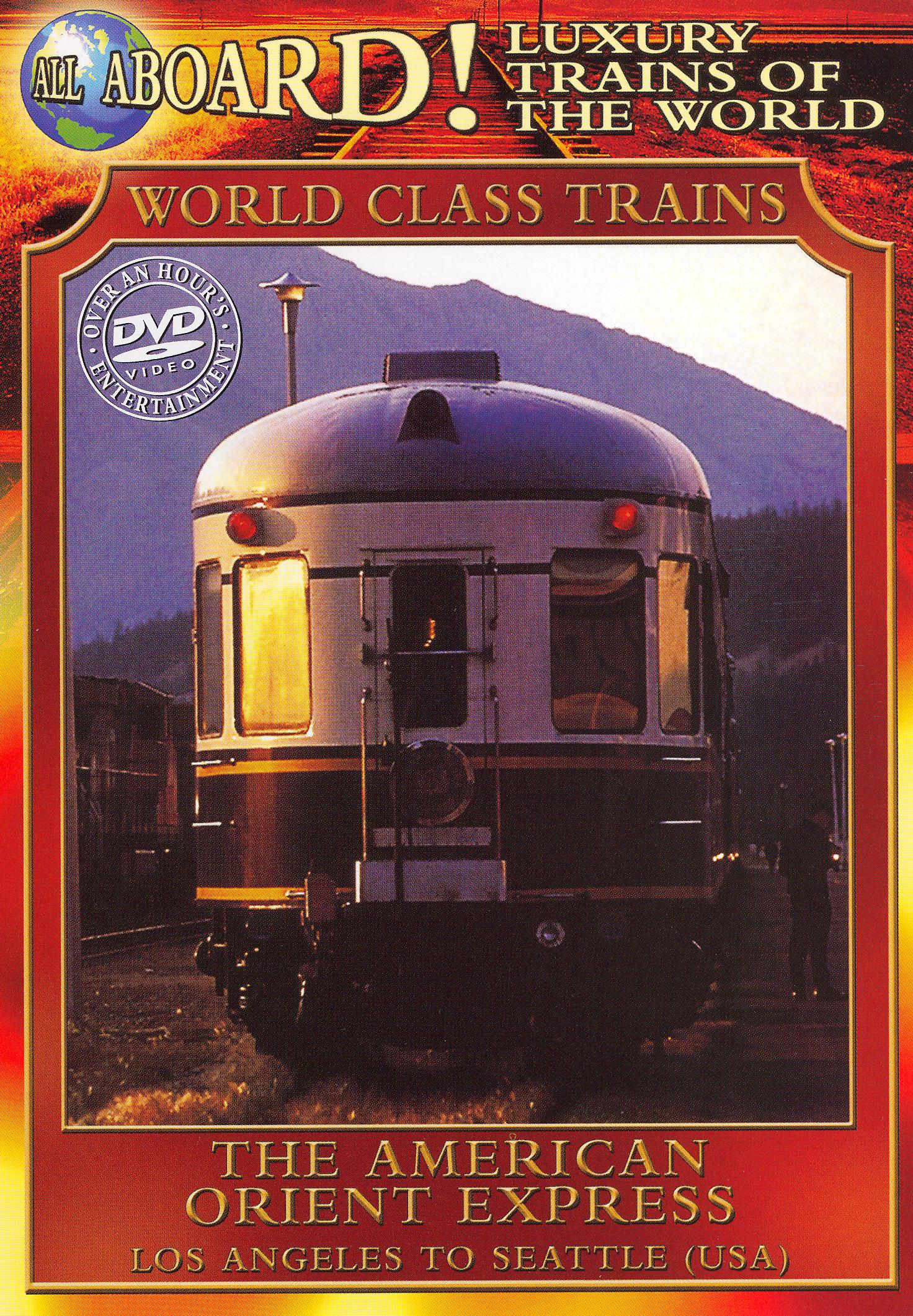 World Class Trains: The American Orient Express