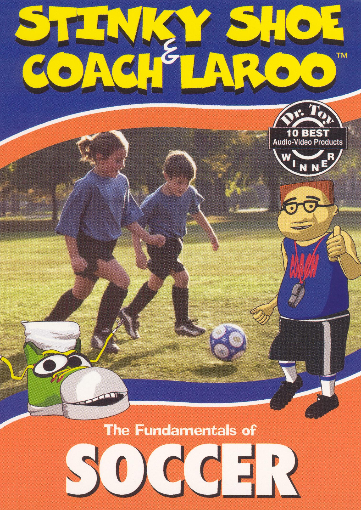 Stinky Shoe and Coach LaRoo: The Fundamentals of Soccer