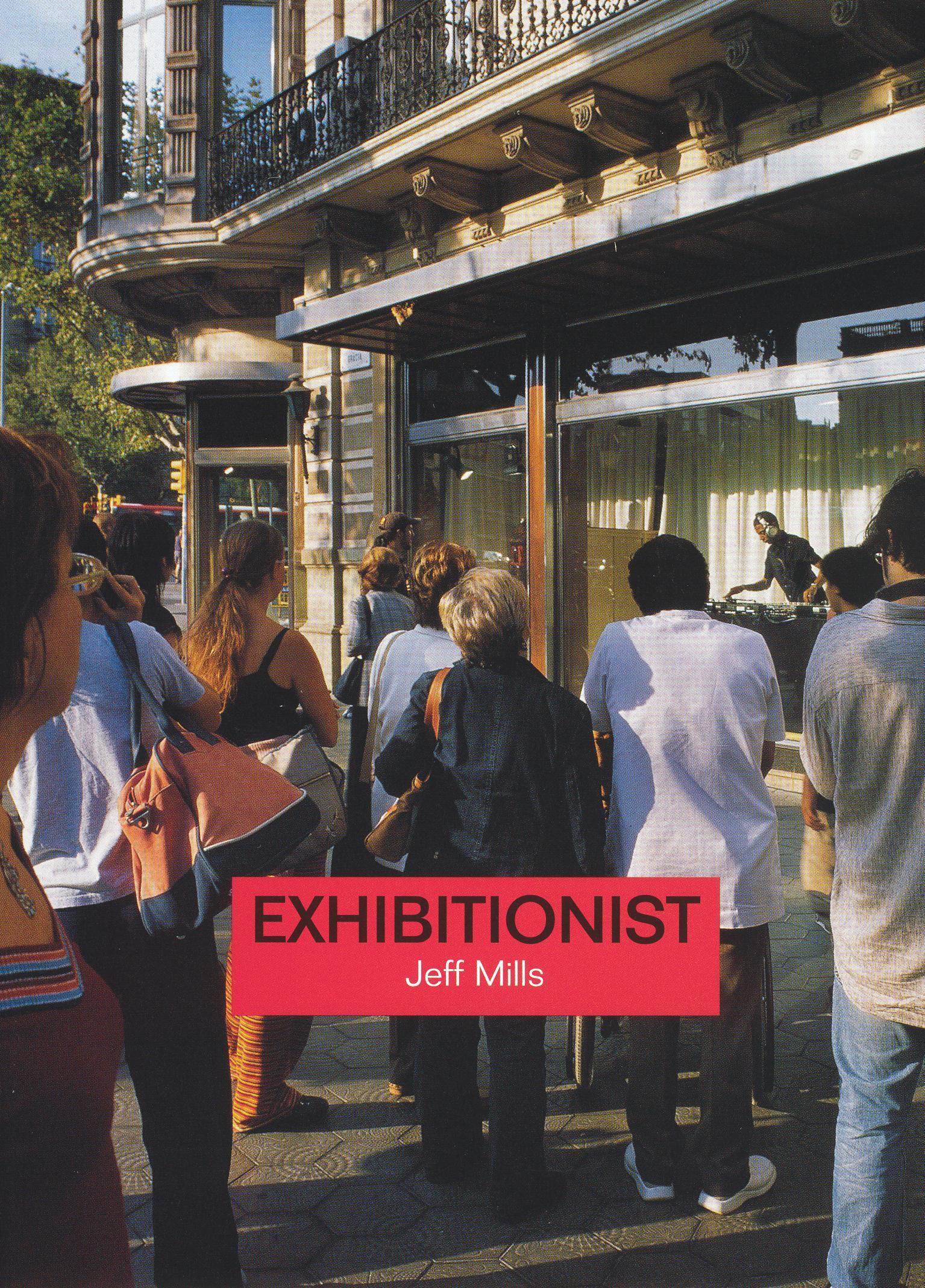 Jeff Mills: Exhibitionist