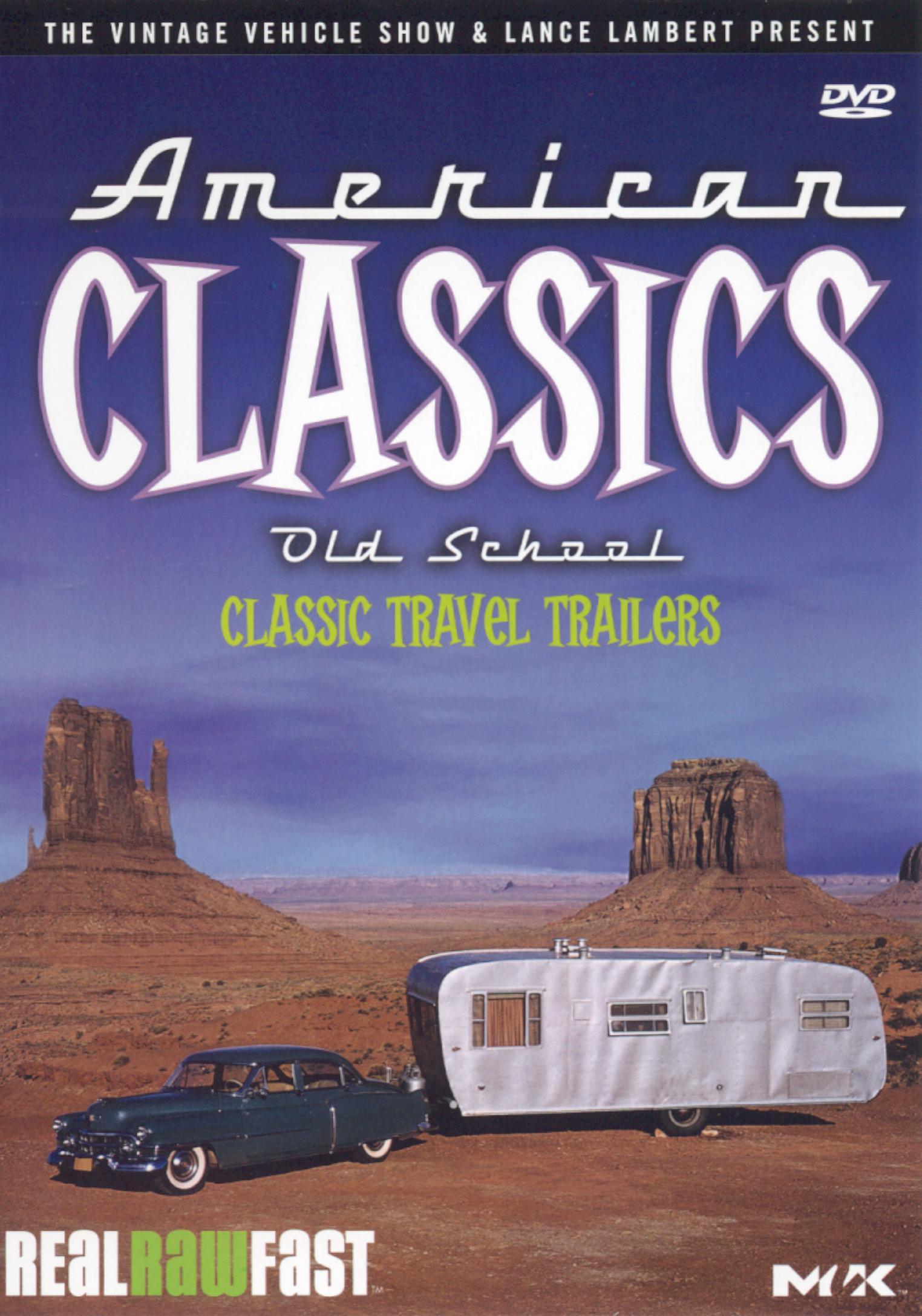 American Classics: Old School - Classic Travel Trailers
