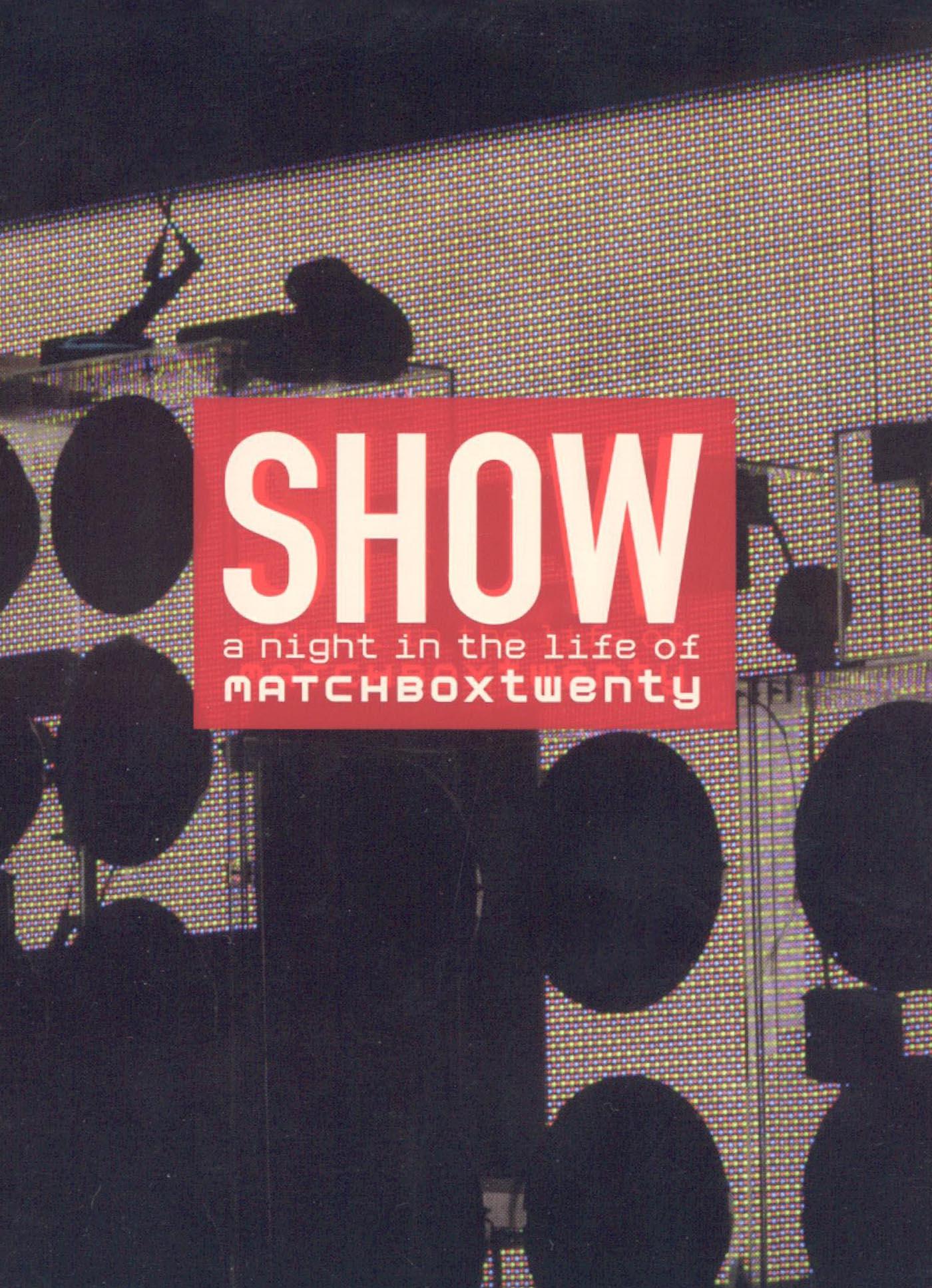 Matchbox Twenty: Show - A Night in the Life of Matchbox Twenty