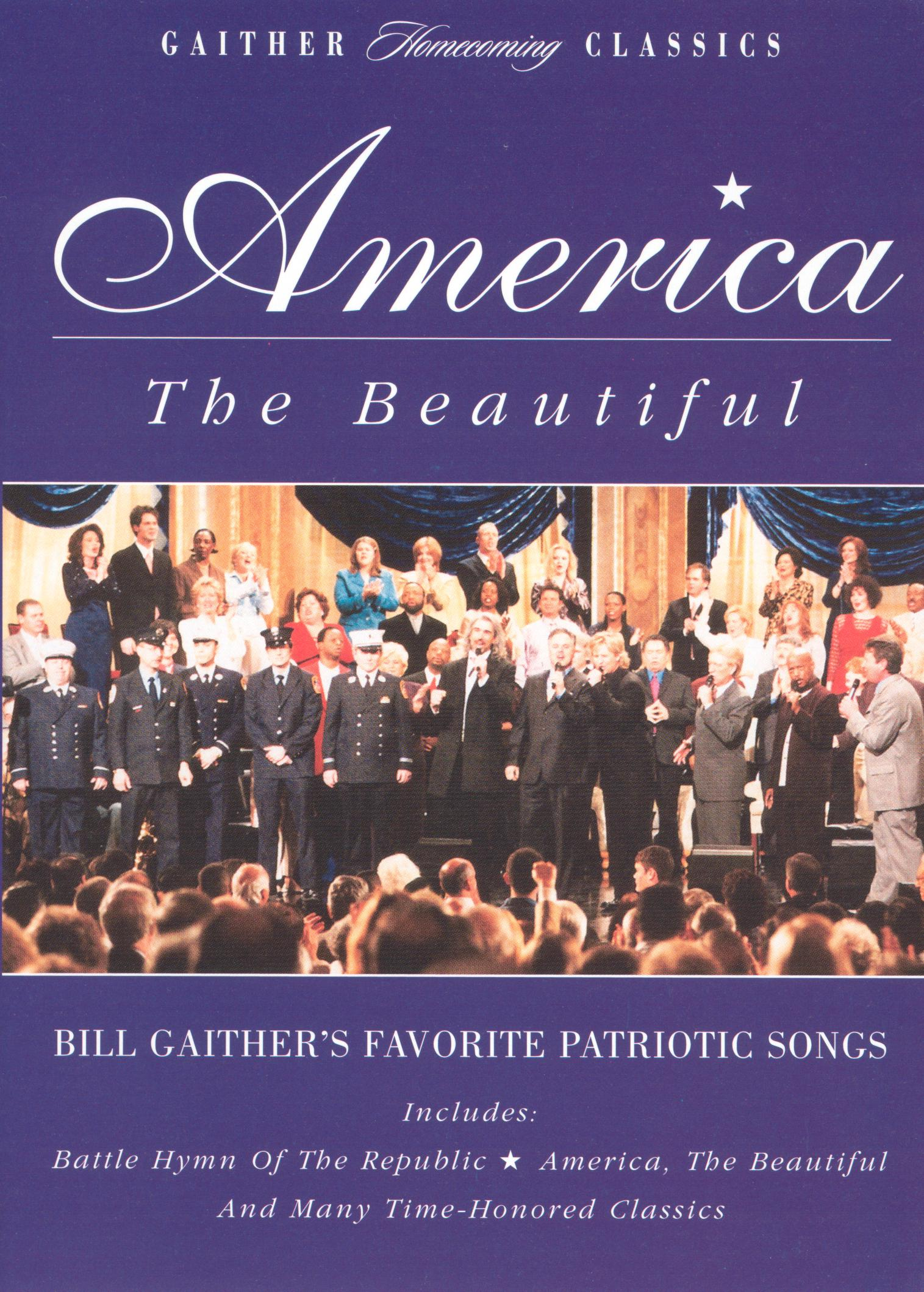 Gaither Homecoming Classics: America the Beautiful - Bill Gaither's Favorite Patriotic Songs