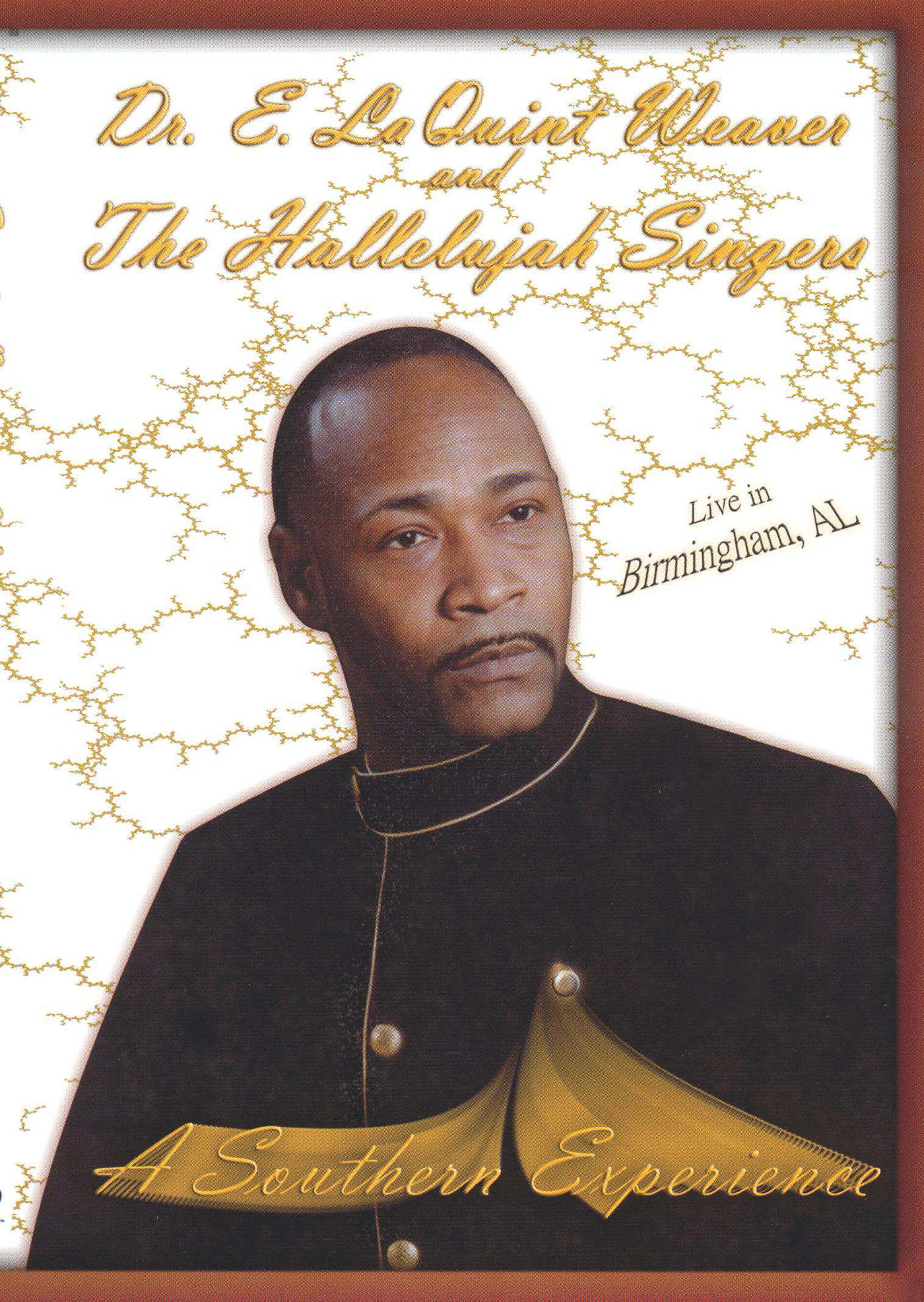 Dr. E. LaQuint Weaver and the Hallelujah Singers: A Southern Experience - Live in Birmingham,  AL