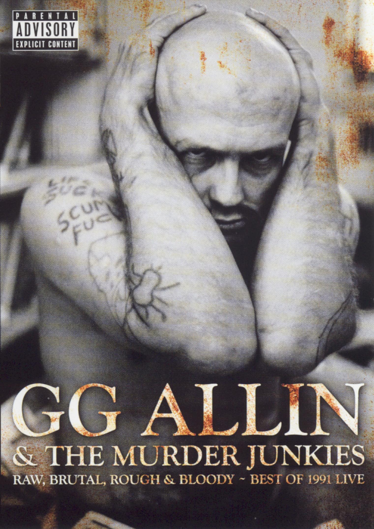 G.G. Allin: Raw, Brutal, Rough & Bloody - The Best of 1991 Live