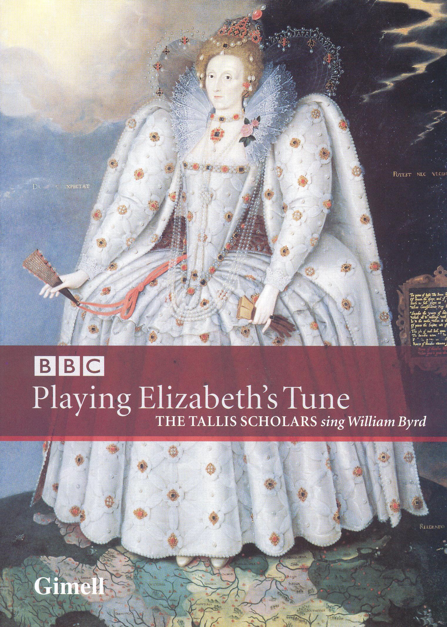 Playing Elizabeth's Tune: The Tallis Scholars Sing William Byrd
