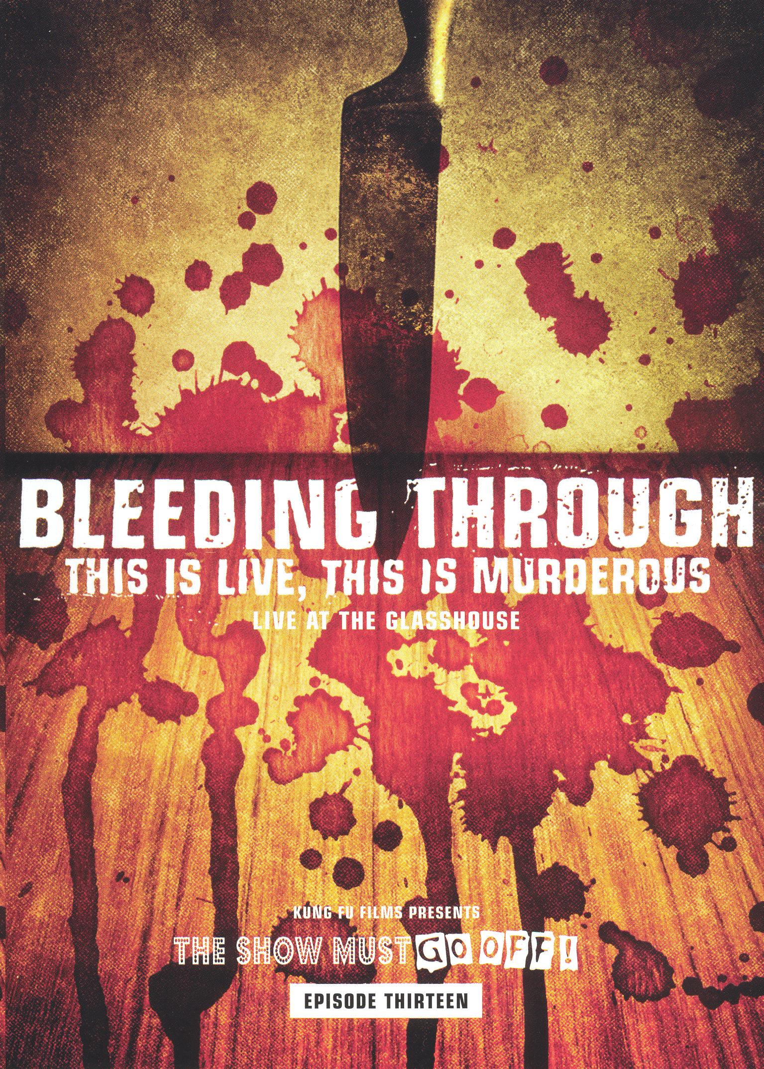Bleeding Through: This Is Live, This Is Murderous - Live at the Glasshouse