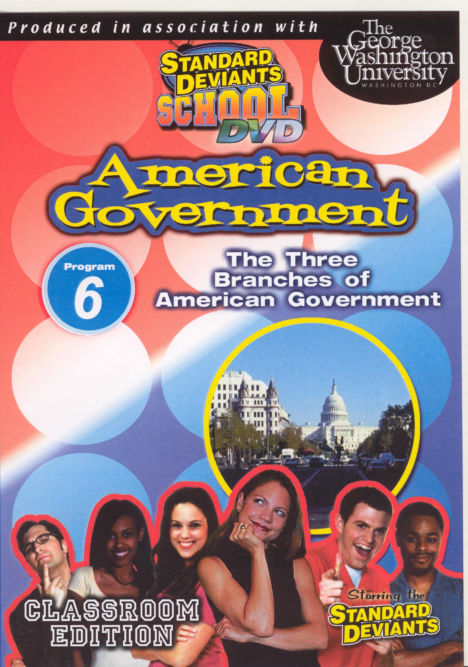 Standard Deviants School: American Government, Module 6 - The Three Branches of American Government