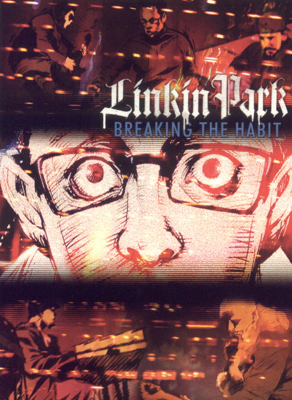 Linkin Park: Breaking the Habit