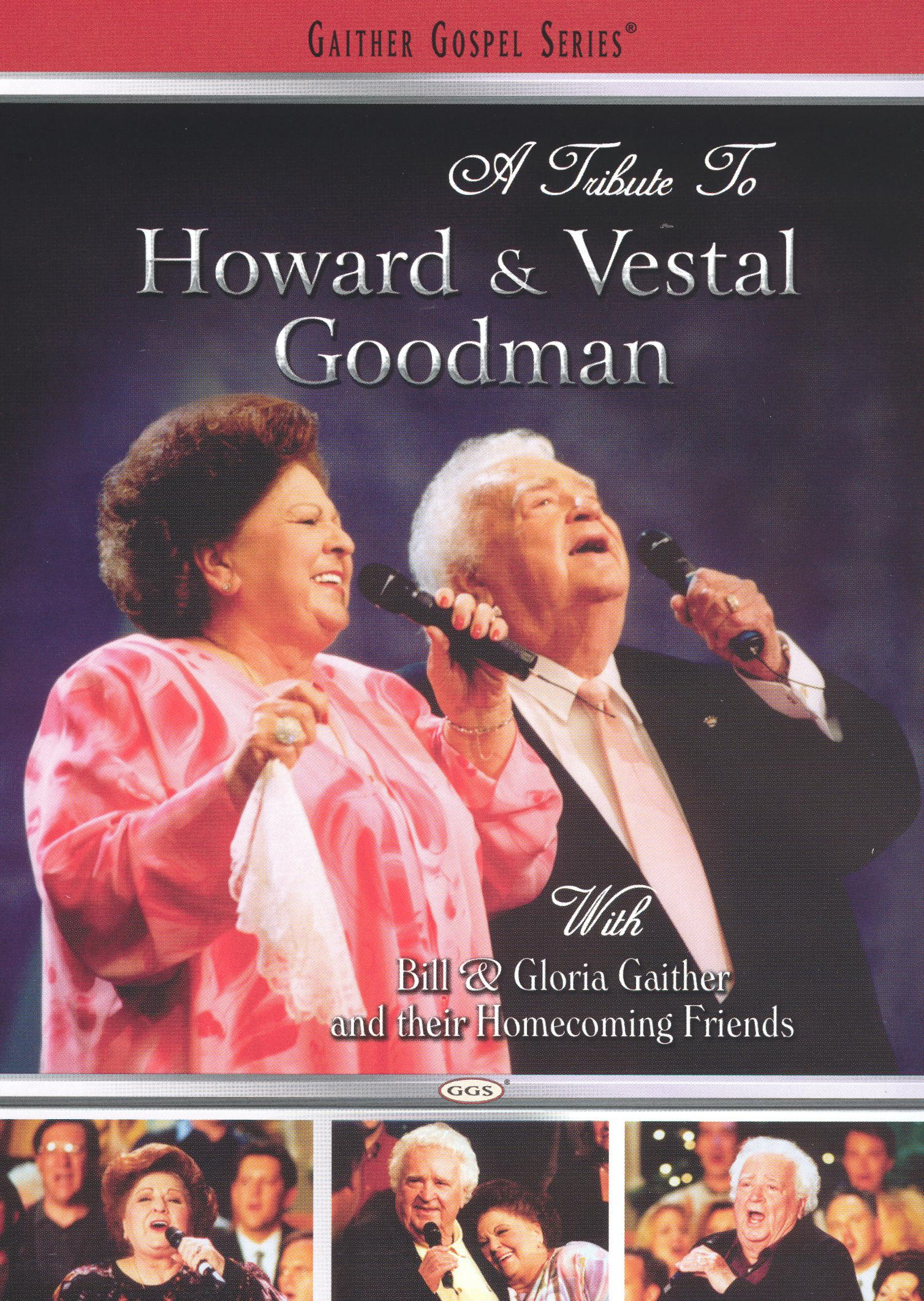 A Tribute to Howard and Vestal Goodman with Bill & Gloria Gaither and Their Homecoming Friends