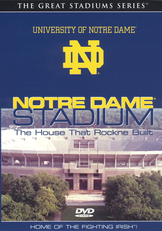 Notre Dame Stadium: The House That Rockne Built