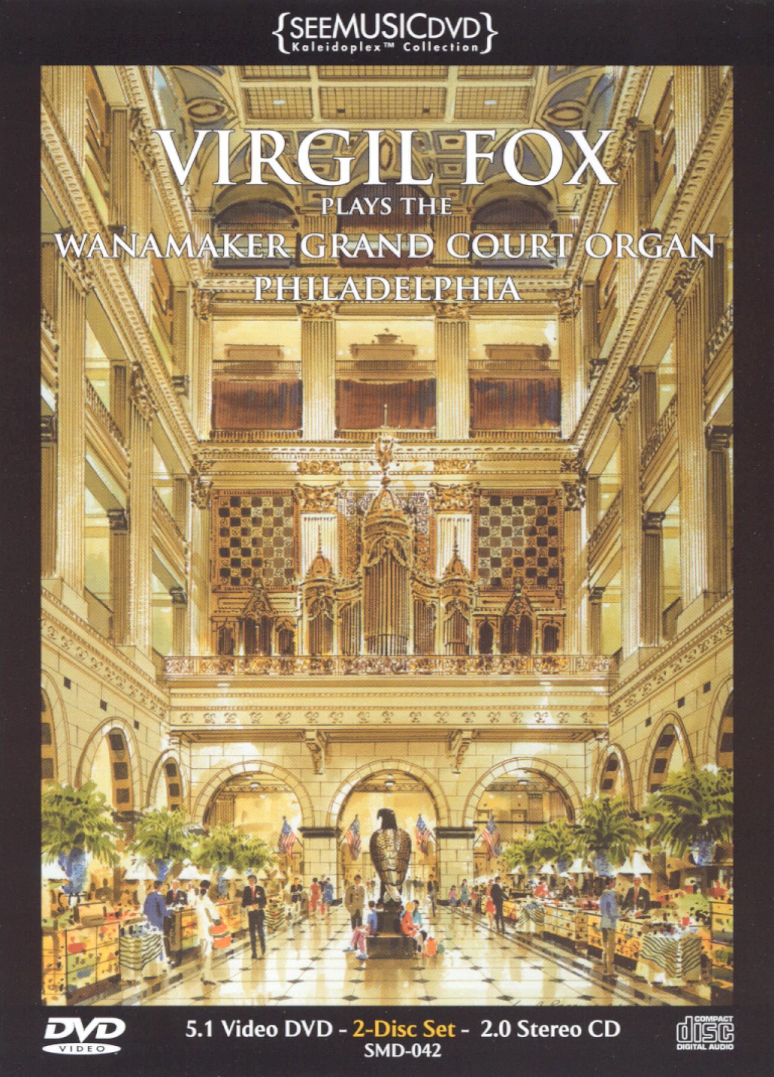 Virgil Fox Plays the Wanamaker Grand Court Organ