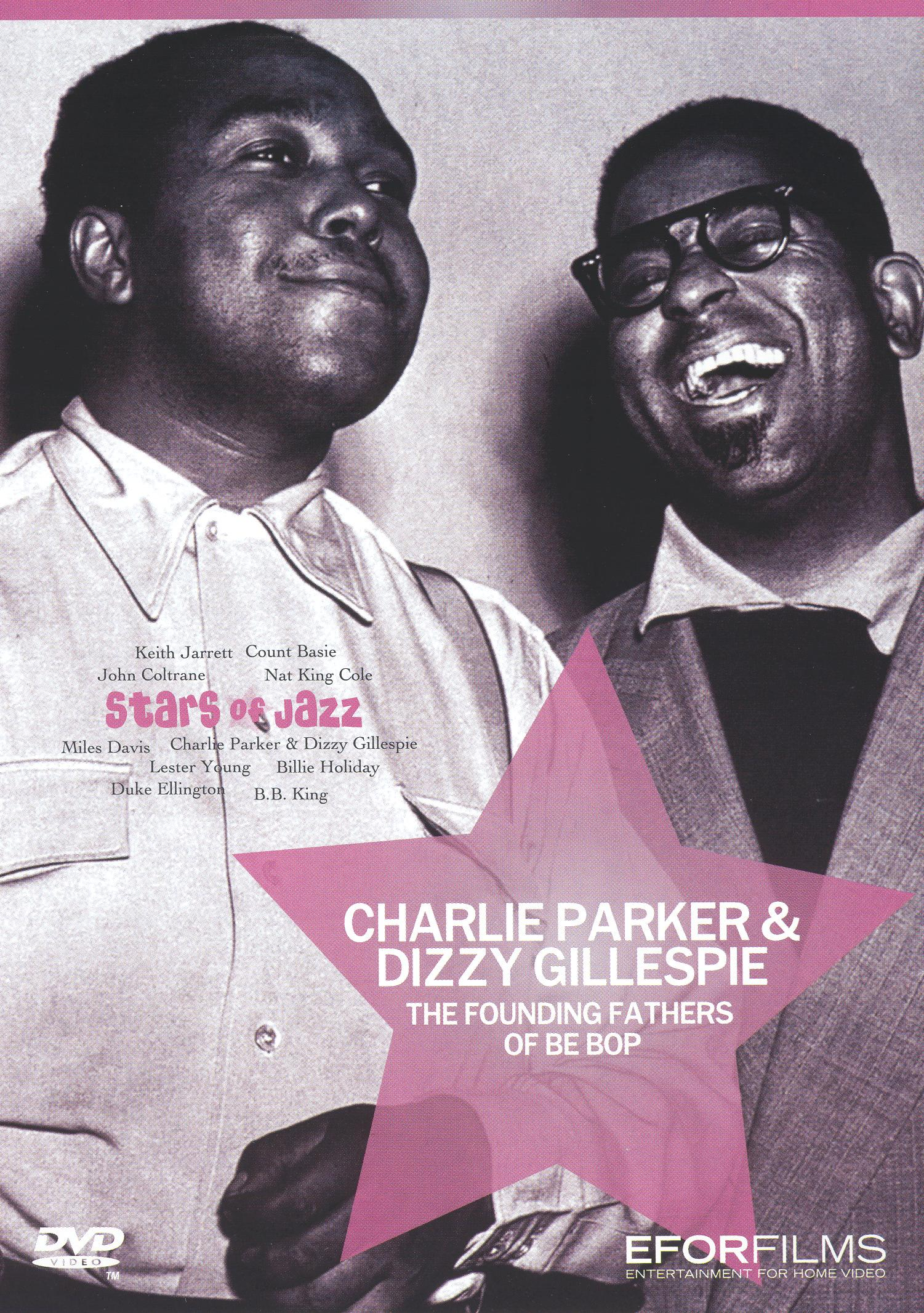 Charlie Parker/Dizzy Gillespie: Founding Fathers of Be Bop