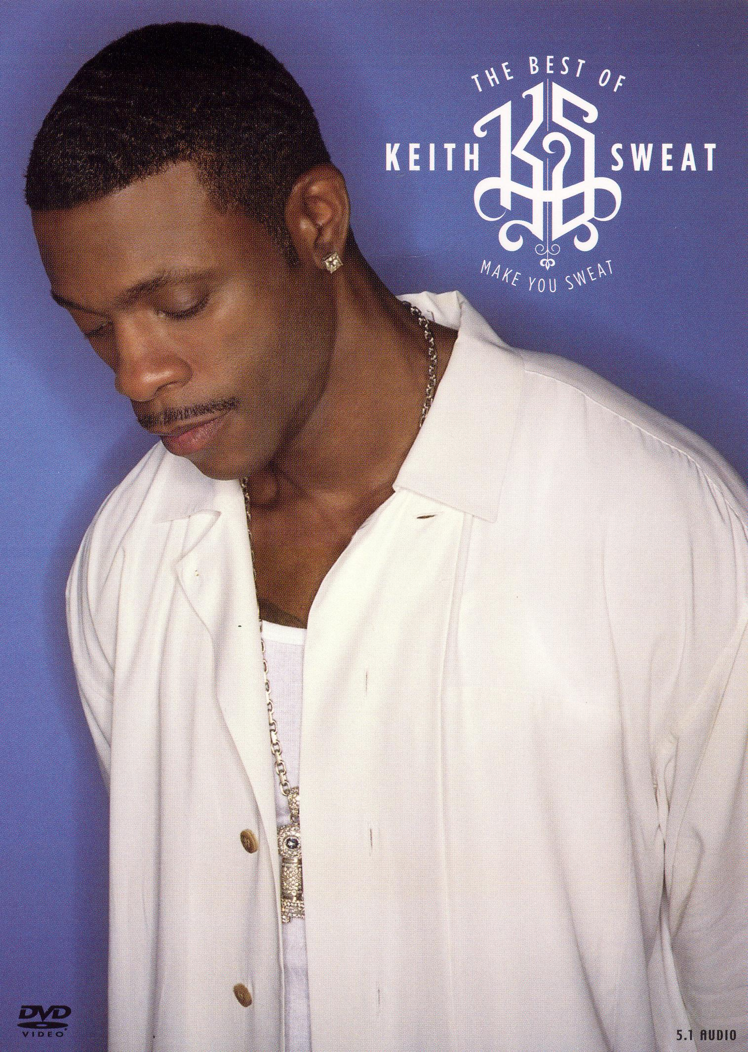 Keith Sweat: The Best of Keith Sweat - Make You Sweat - The Video Collection