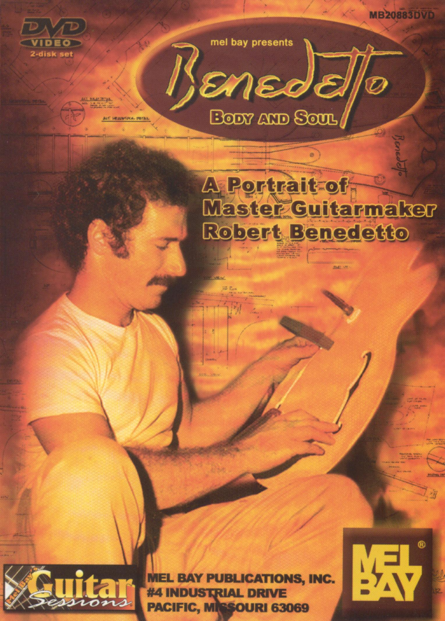 Robert Benedetto: Benedetto Body and Soul - A Portrait of Guitarmaker