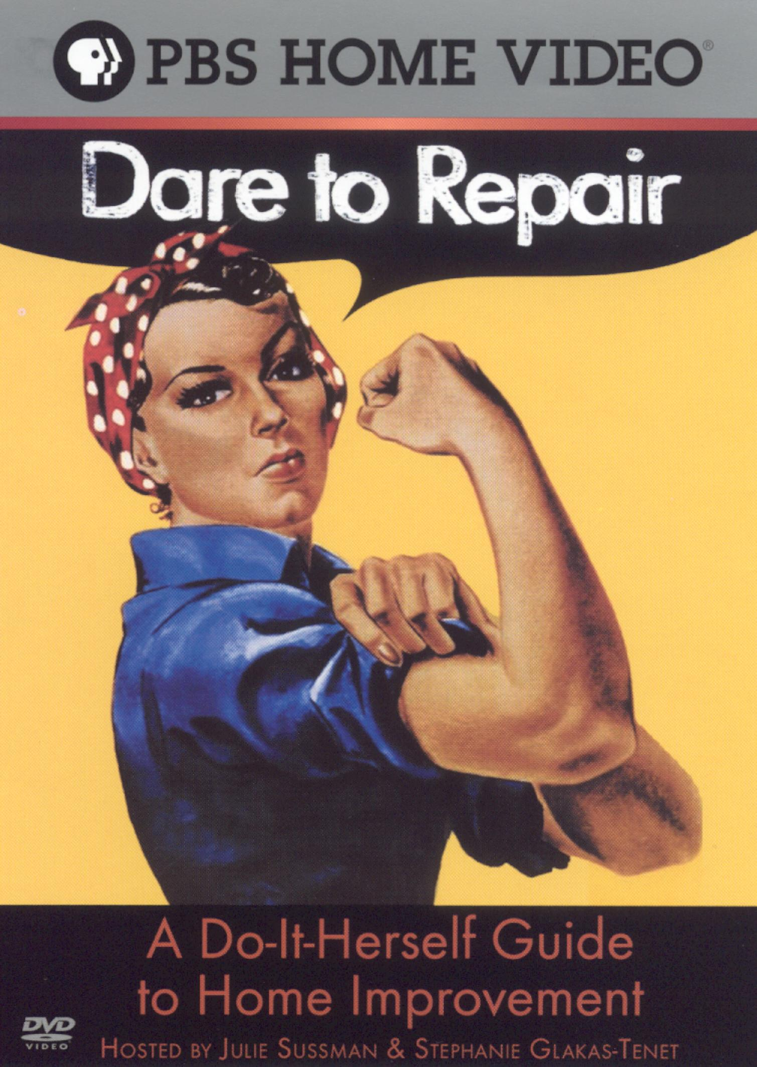 Dare To Repair: A Do-It Herself Guide To Home Improvements