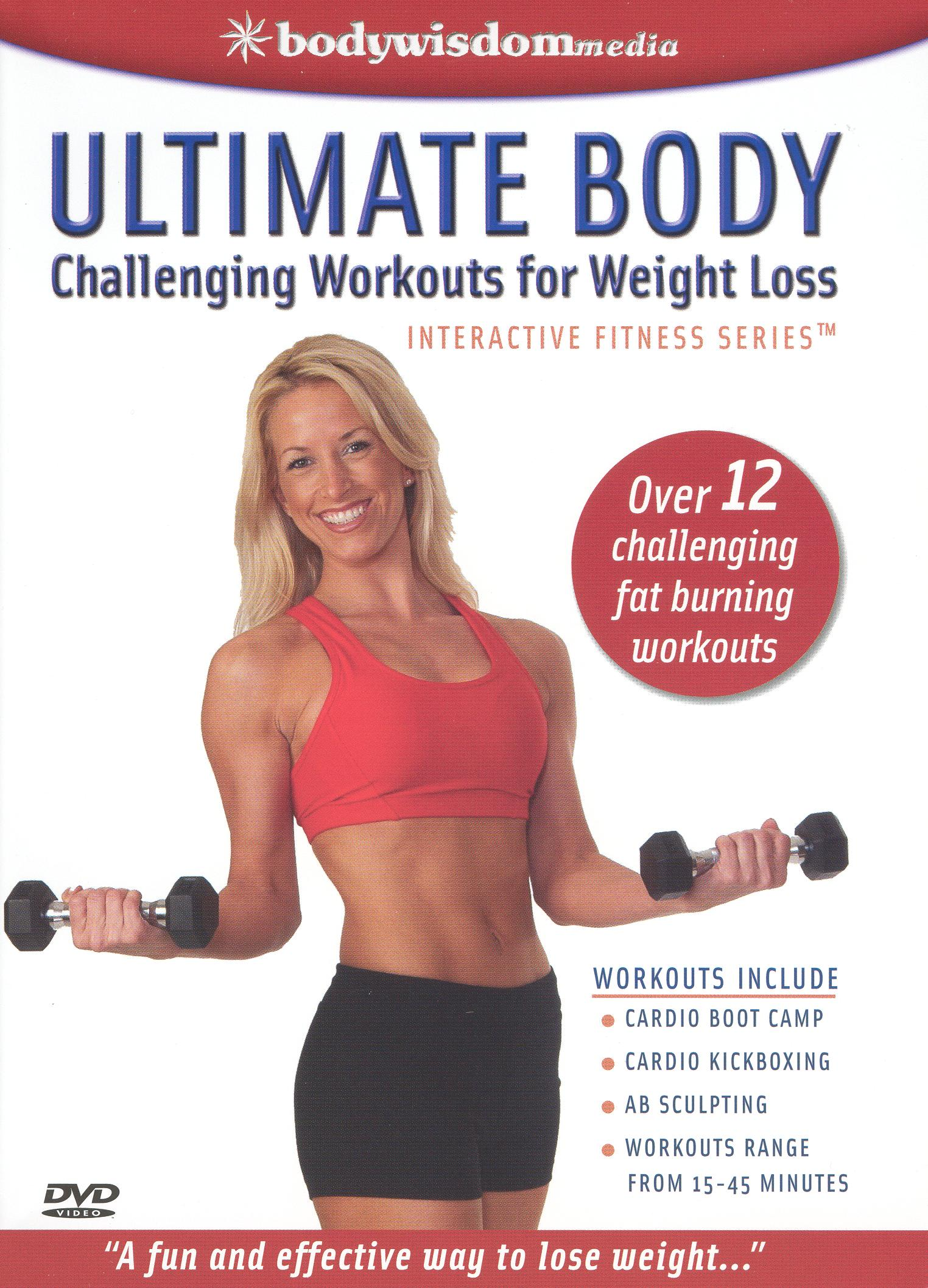 Ultimate Body: Challenging Workouts For Weight Loss
