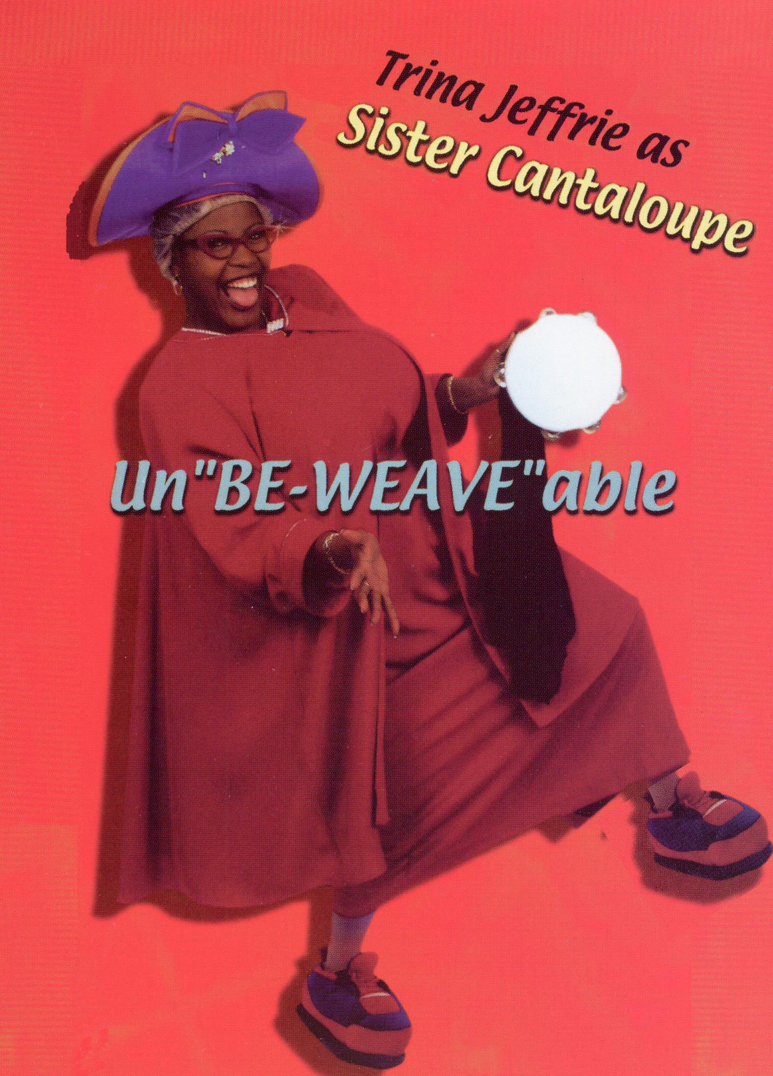 Sister Cantaloupe: Unbe-Weave-Able