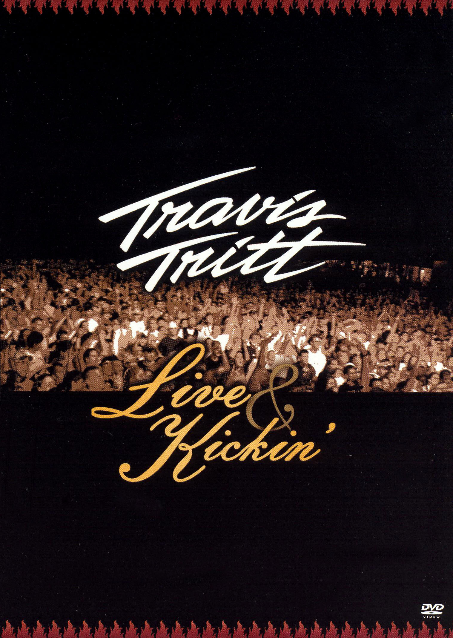 Travis Tritt: Live and Kickin'