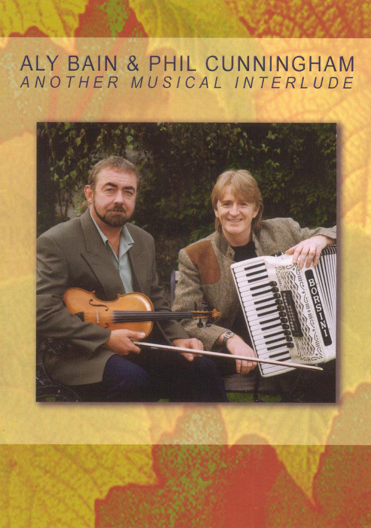 Aly Bain/Phil Cunningham: Another Musical Interlude