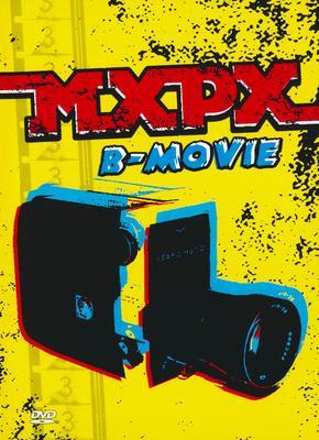MXPX: B-Movie