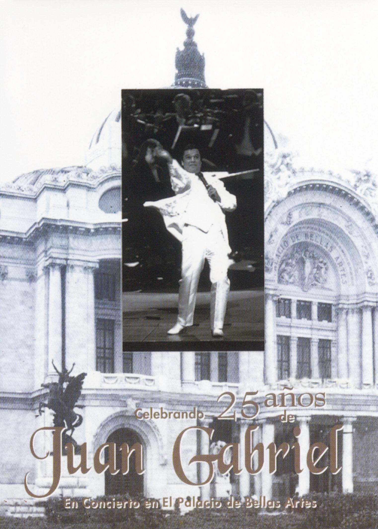 Juan Gabriel: Celebrando 25 anõs de Juan Gabriel - en Concierto en El Palacio de Bellas Aries