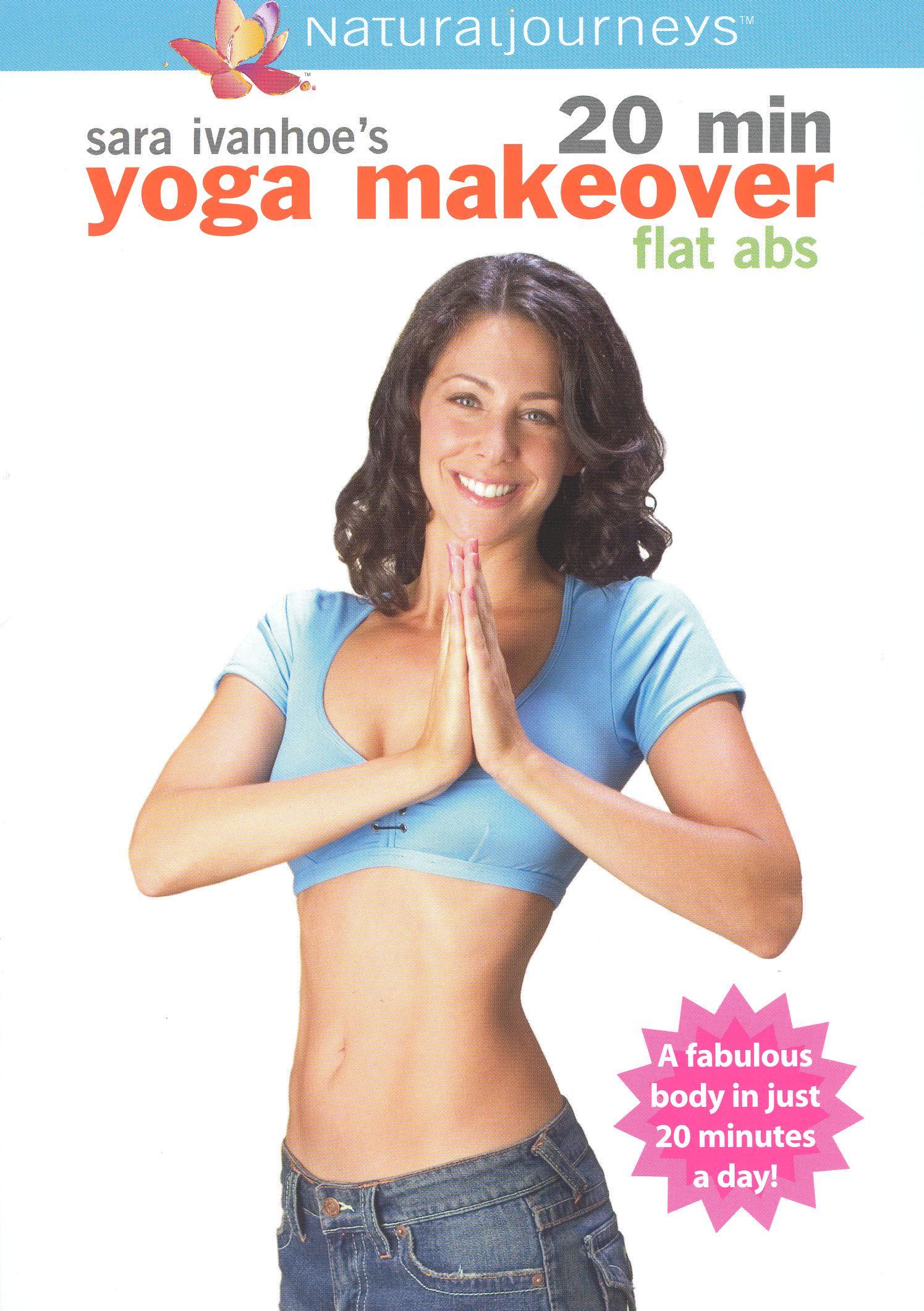 Sara Ivanhoe: 20 Minute Yoga Makeover - Flat Abs