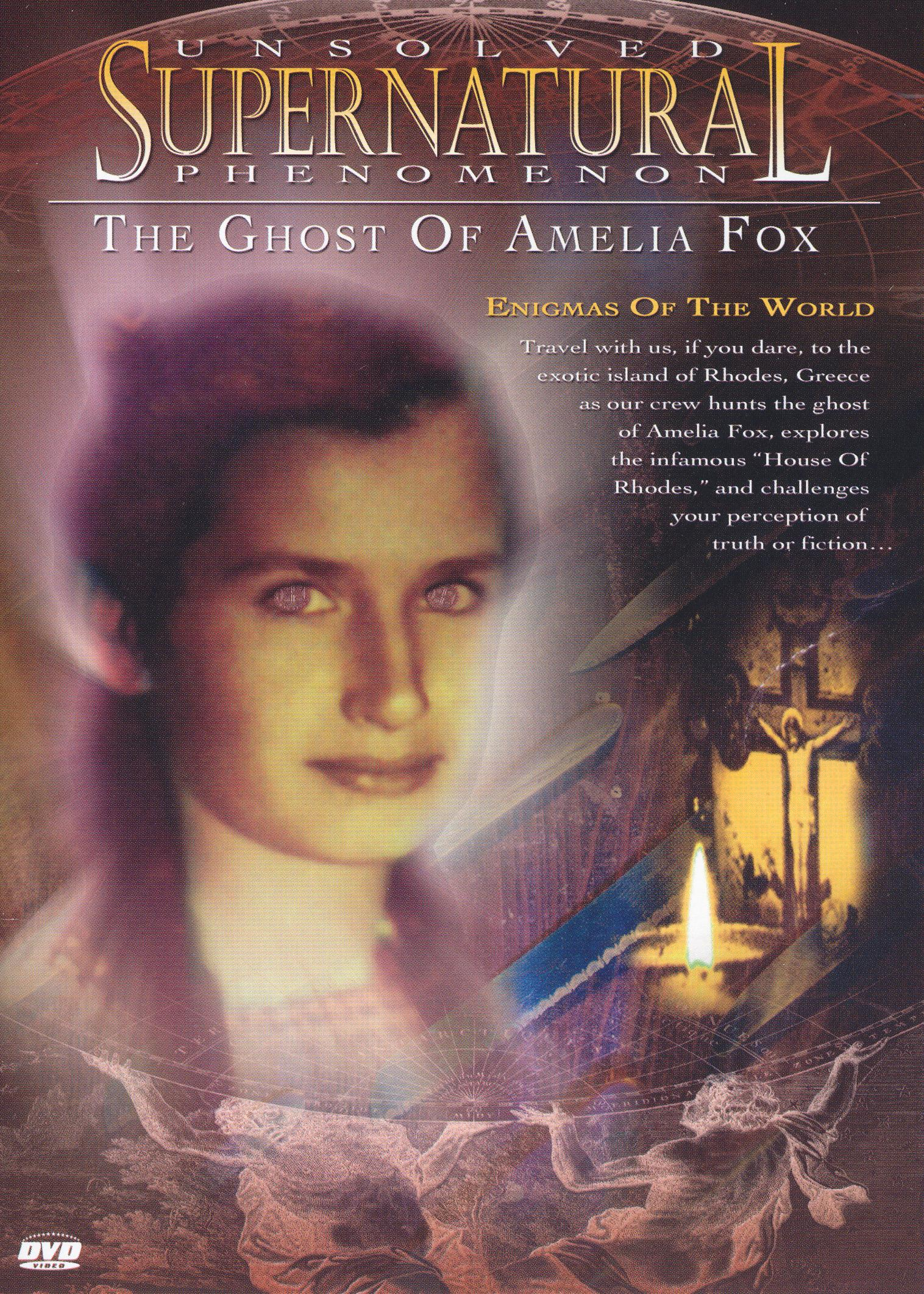Unsolved Supernatural Phenomenon: The Ghost of Amelia Fox