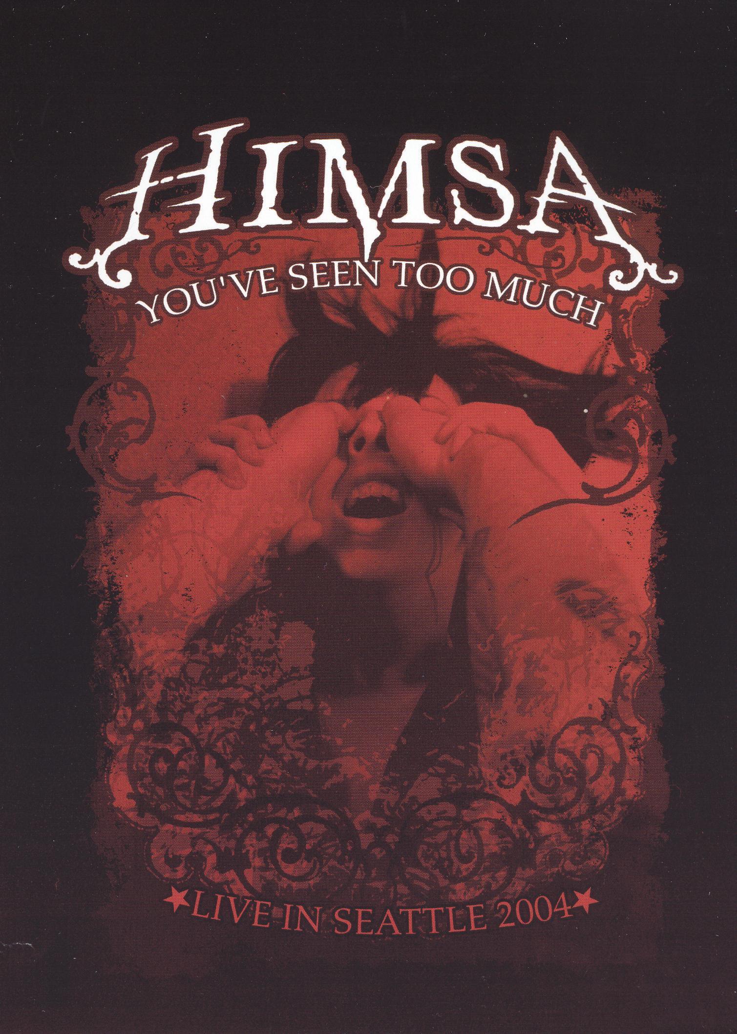 Himsa: You've Seen Too Much