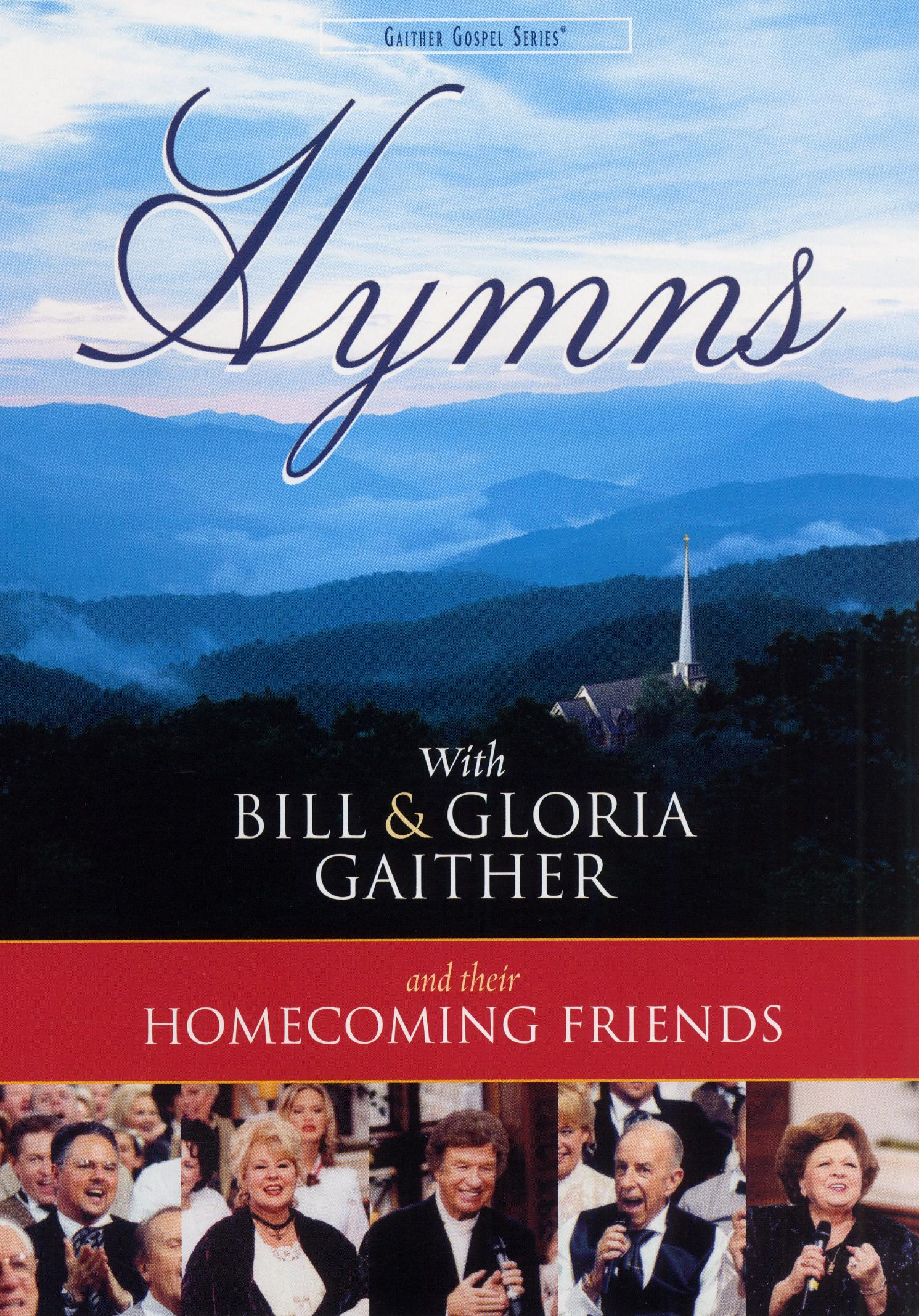 Bill and Gloria Gaither and Their Homecoming Friends: Hymns