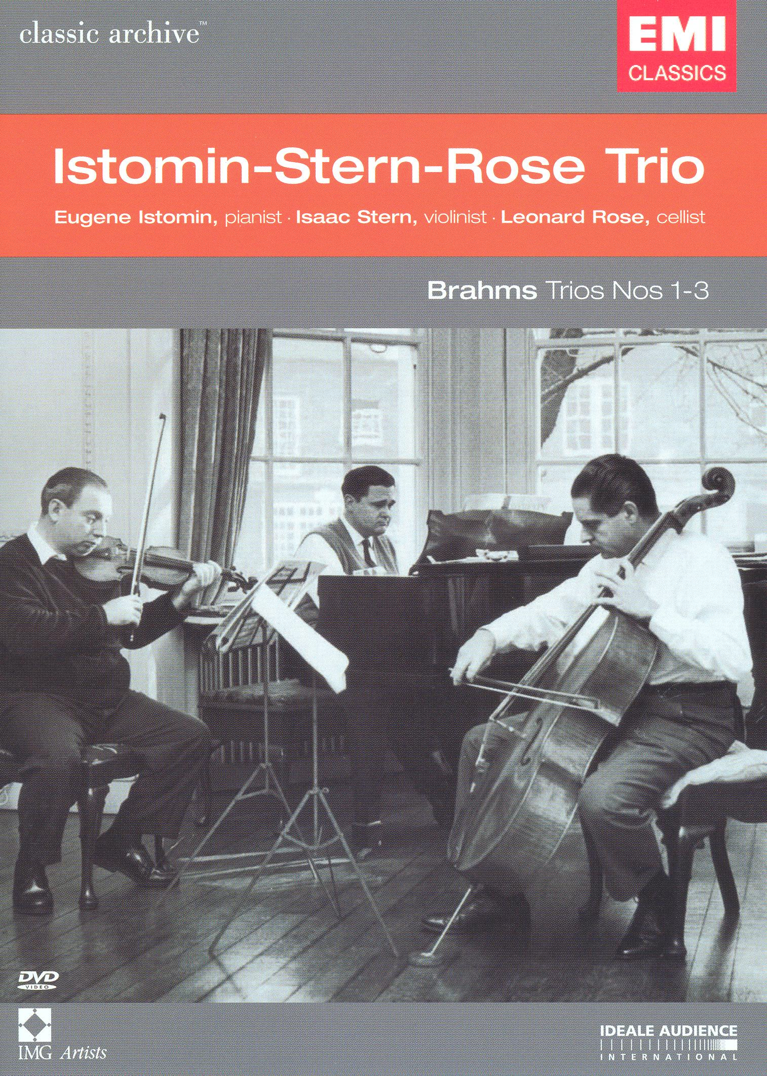 Classic Archive: The Istomin-Stern-Rose Trio - Brahms Trios Nos 1-3