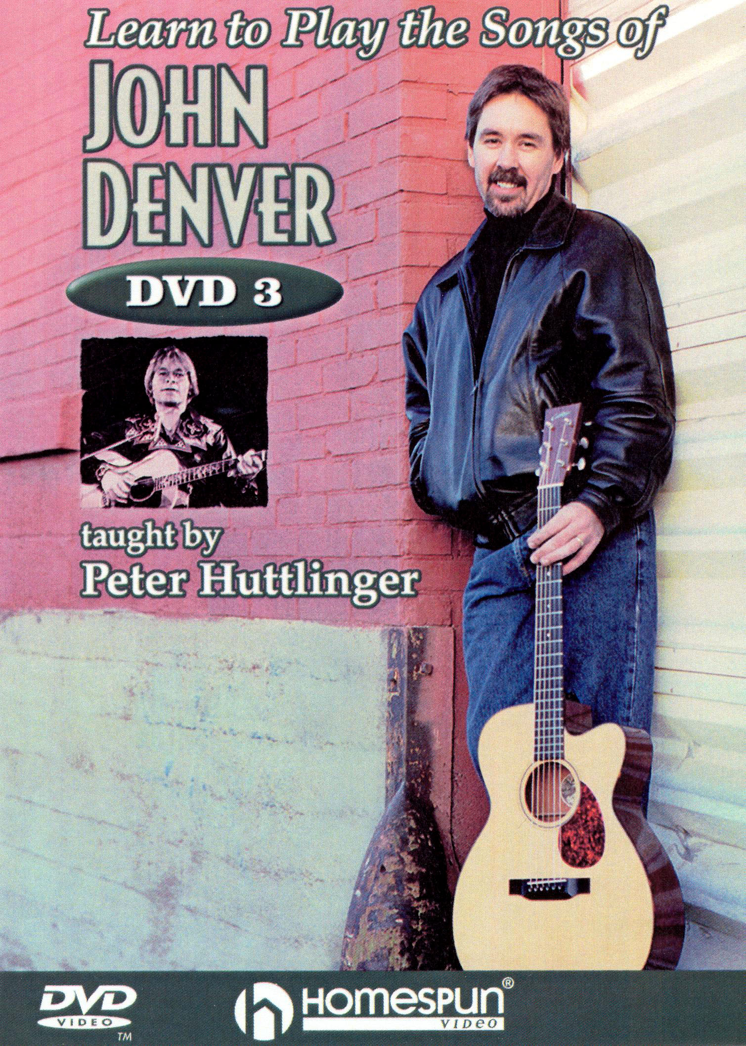 Pete Huttlinger: Learn to Play the Songs of John Denver, Vol. 3