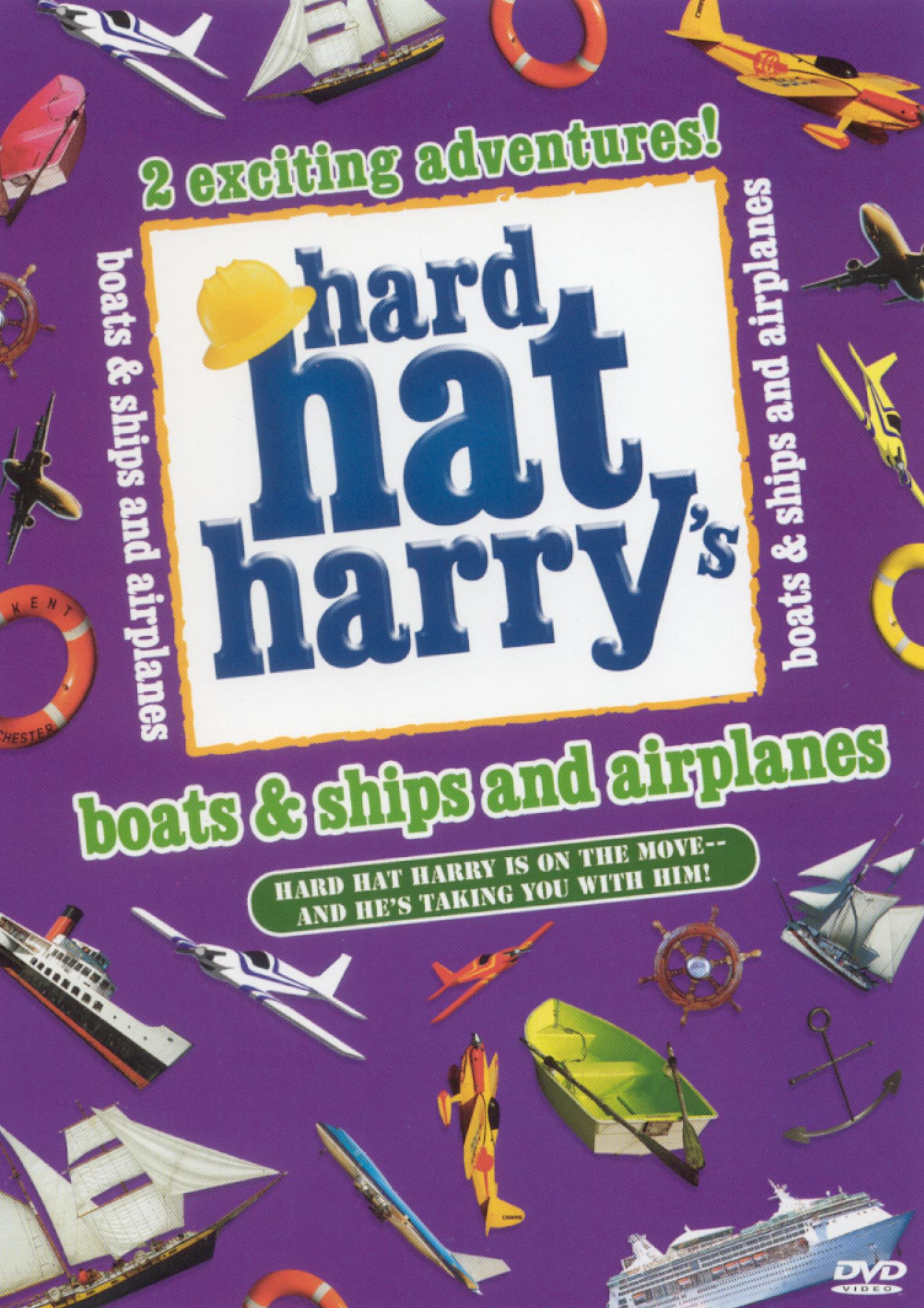Hard Hat Harry: Boats & Ships and Airplanes