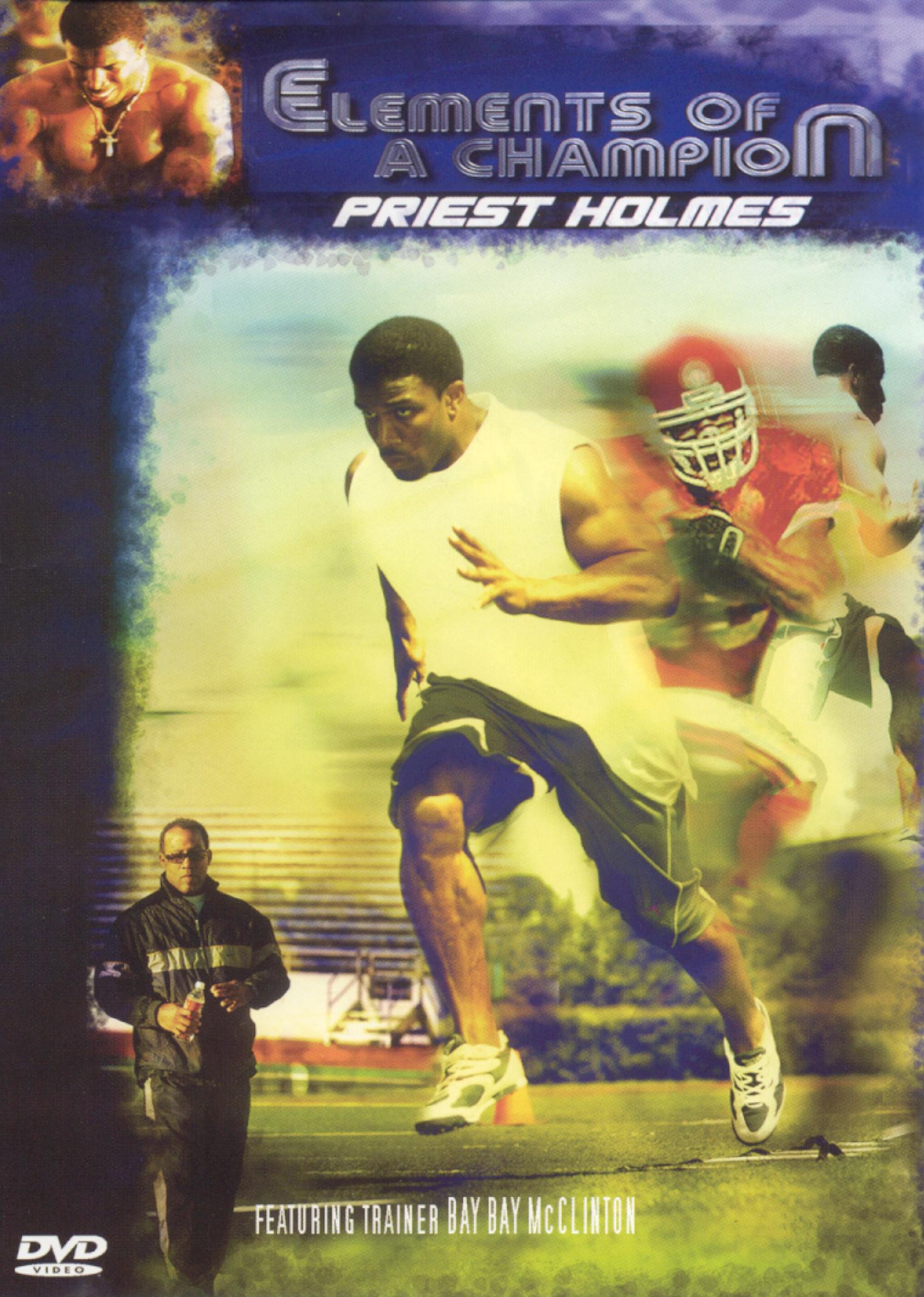 Priest Holmes: Elements of a Champion