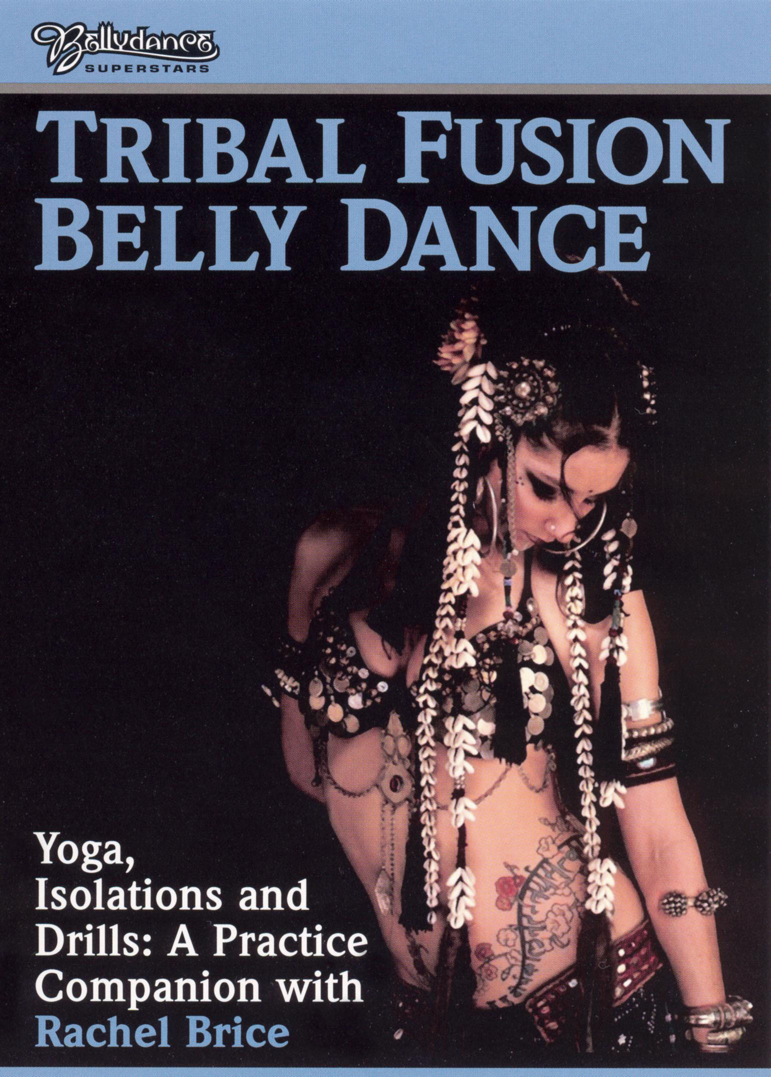 Tribal Fusion: Yoga, Isolations and Drills - A Practice Companion